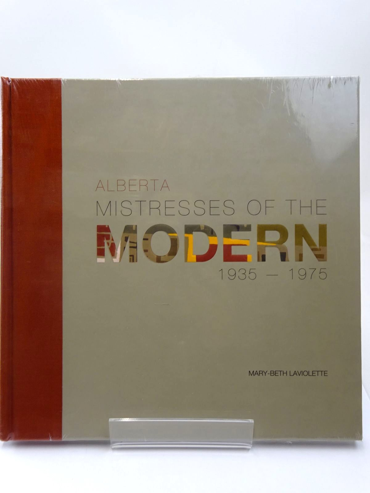 Photo of ALBERTA MISTRESSES OF THE MODERN 1935 - 1975 written by Laviolette, Mary-Beth published by Art Gallery Of Alberta (STOCK CODE: 2128145)  for sale by Stella & Rose's Books