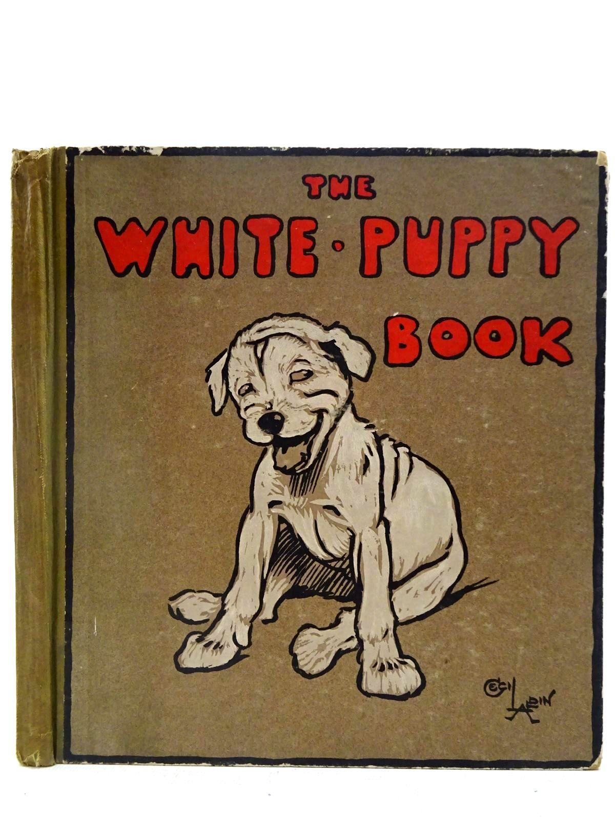 Photo of THE WHITE PUPPY BOOK written by Aldin, Cecil illustrated by Aldin, Cecil published by Hodder & Stoughton, Henry Frowde (STOCK CODE: 2128226)  for sale by Stella & Rose's Books