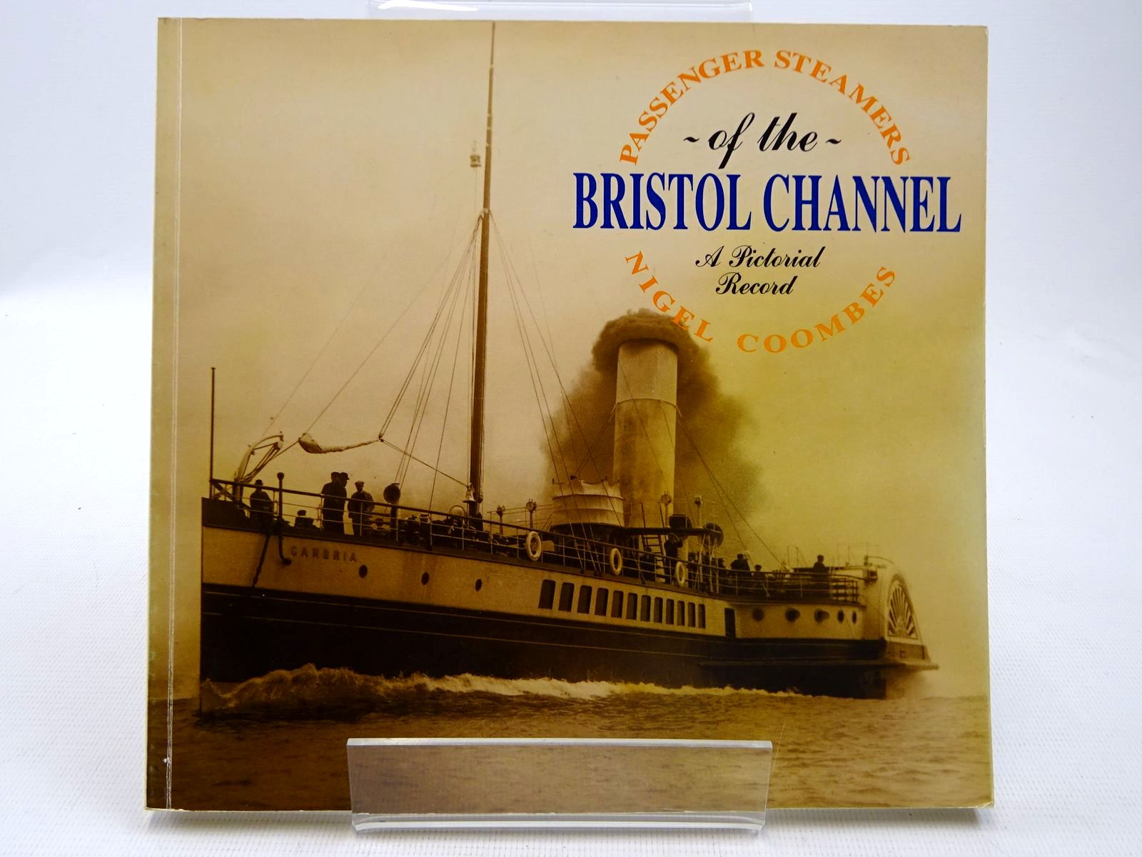Photo of PASSENGER STEAMERS OF THE BRISTOL CHANNEL written by Coombes, Nigel published by Twelveheads Press (STOCK CODE: 2128306)  for sale by Stella & Rose's Books