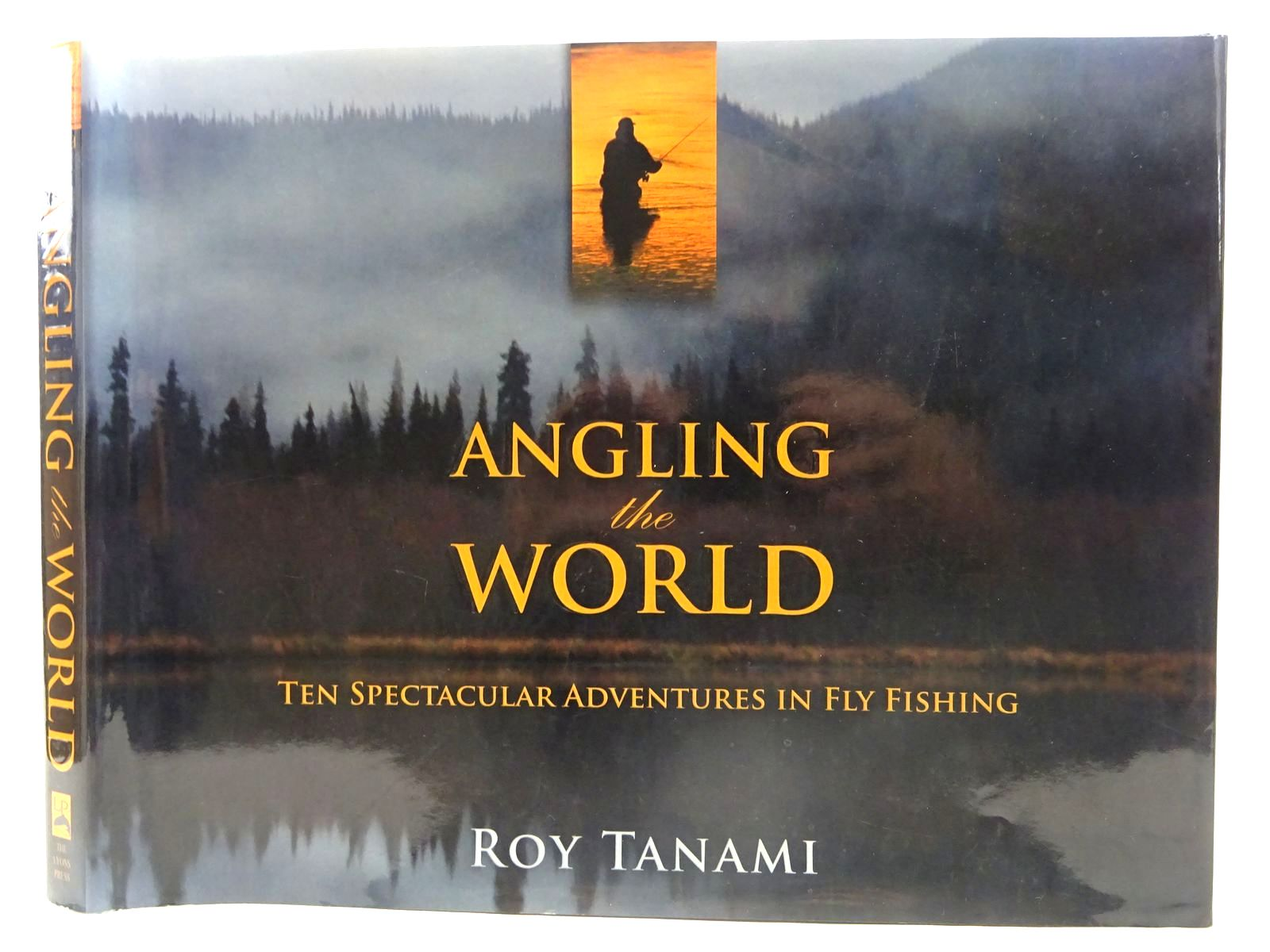 Photo of ANGLING THE WORLD written by Tanami, Roy published by The Lyons Press (STOCK CODE: 2128308)  for sale by Stella & Rose's Books