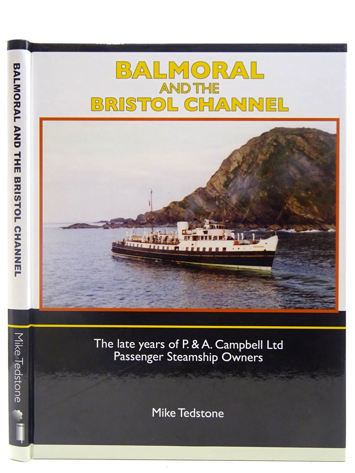 Photo of BALMORAL AND THE BRISTOL CHANNEL written by Tedstone, Mike published by Black Dwarf Publications (STOCK CODE: 2128311)  for sale by Stella & Rose's Books