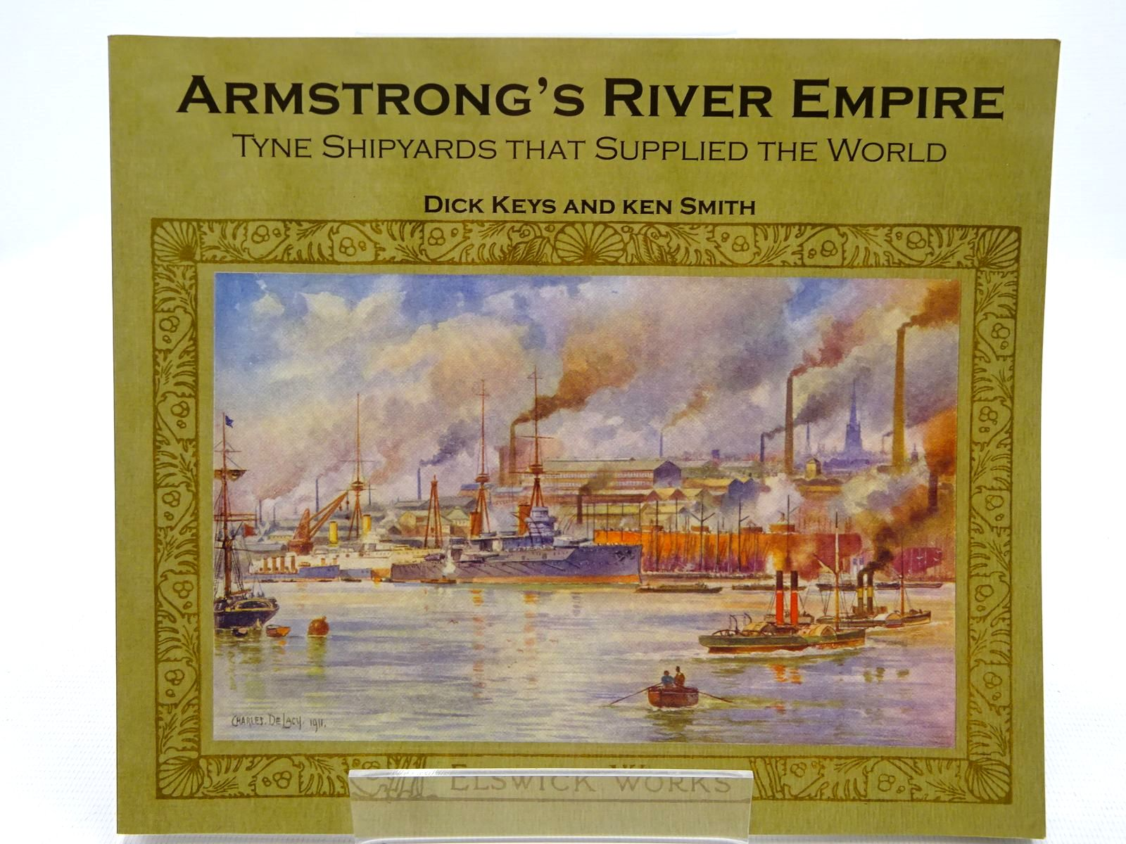 Photo of ARMSTRONG'S RIVER EMPIRE written by Keys, Dick Smith, Ken published by Tyne Bridge Publishing (STOCK CODE: 2128429)  for sale by Stella & Rose's Books