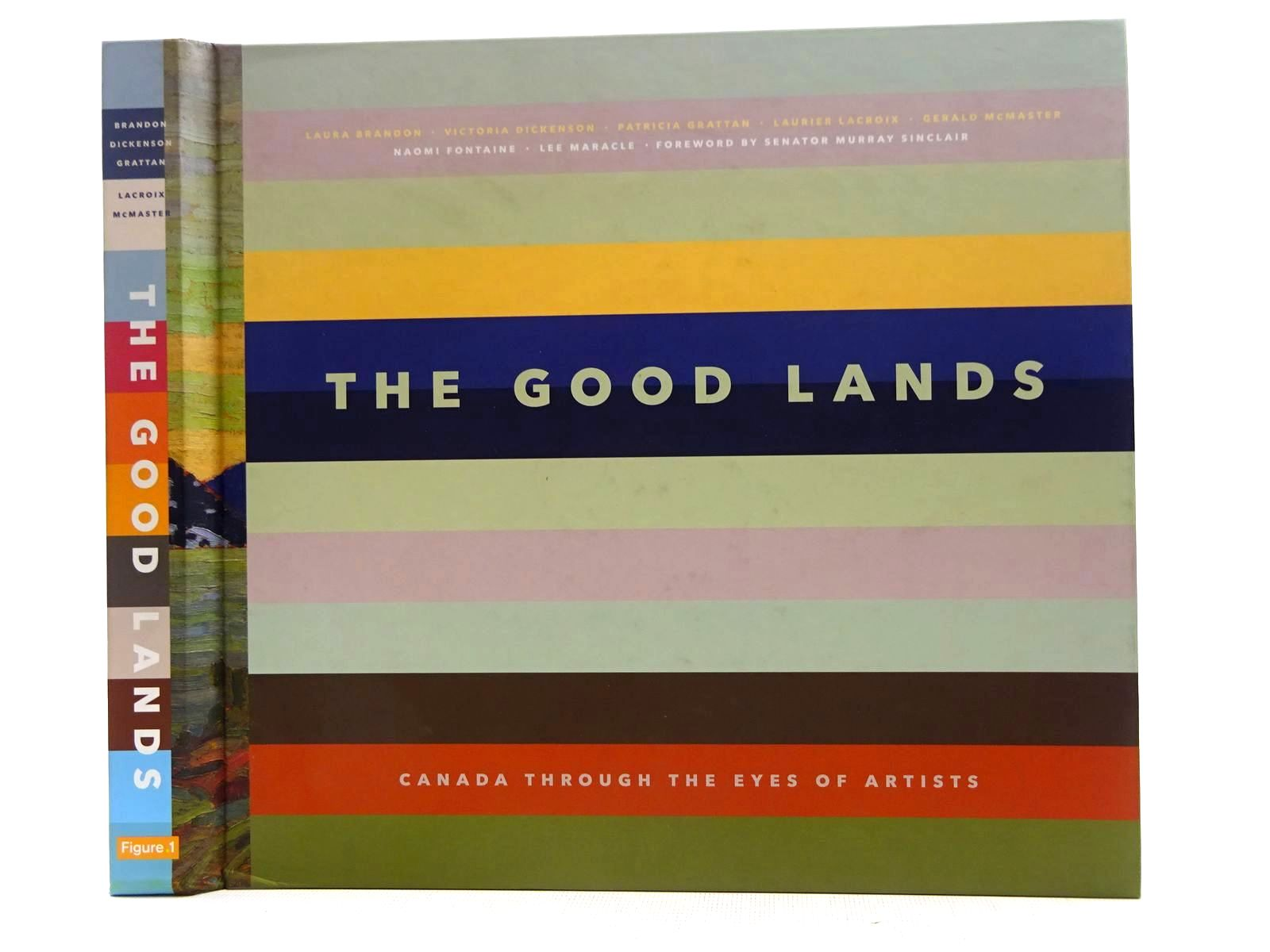 Photo of THE GOOD LANDS CANADA THROUGH THE EYES OF ARTISTS written by Maracle, Lee et al,  illustrated by Davies, Thomas Hind, William et al.,  published by Figure 1 Publishing Inc. (STOCK CODE: 2128543)  for sale by Stella & Rose's Books