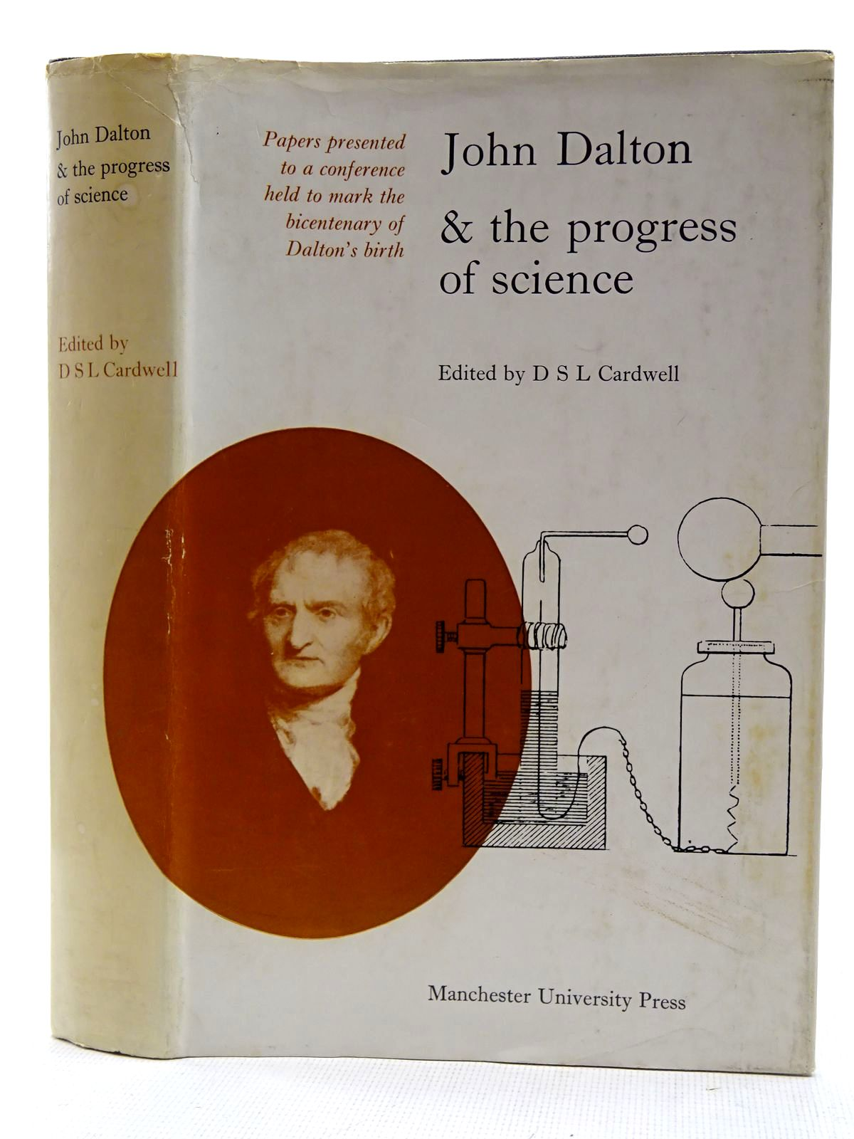 Photo of JOHN DALTON & THE PROGRESS OF SCIENCE written by Cardwell, D.S.L. published by Manchester University Press (STOCK CODE: 2128653)  for sale by Stella & Rose's Books