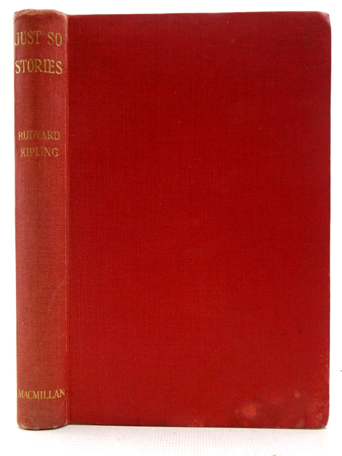 Photo of JUST SO STORIES written by Kipling, Rudyard illustrated by Kipling, Rudyard published by Macmillan & Co. Ltd. (STOCK CODE: 2128720)  for sale by Stella & Rose's Books