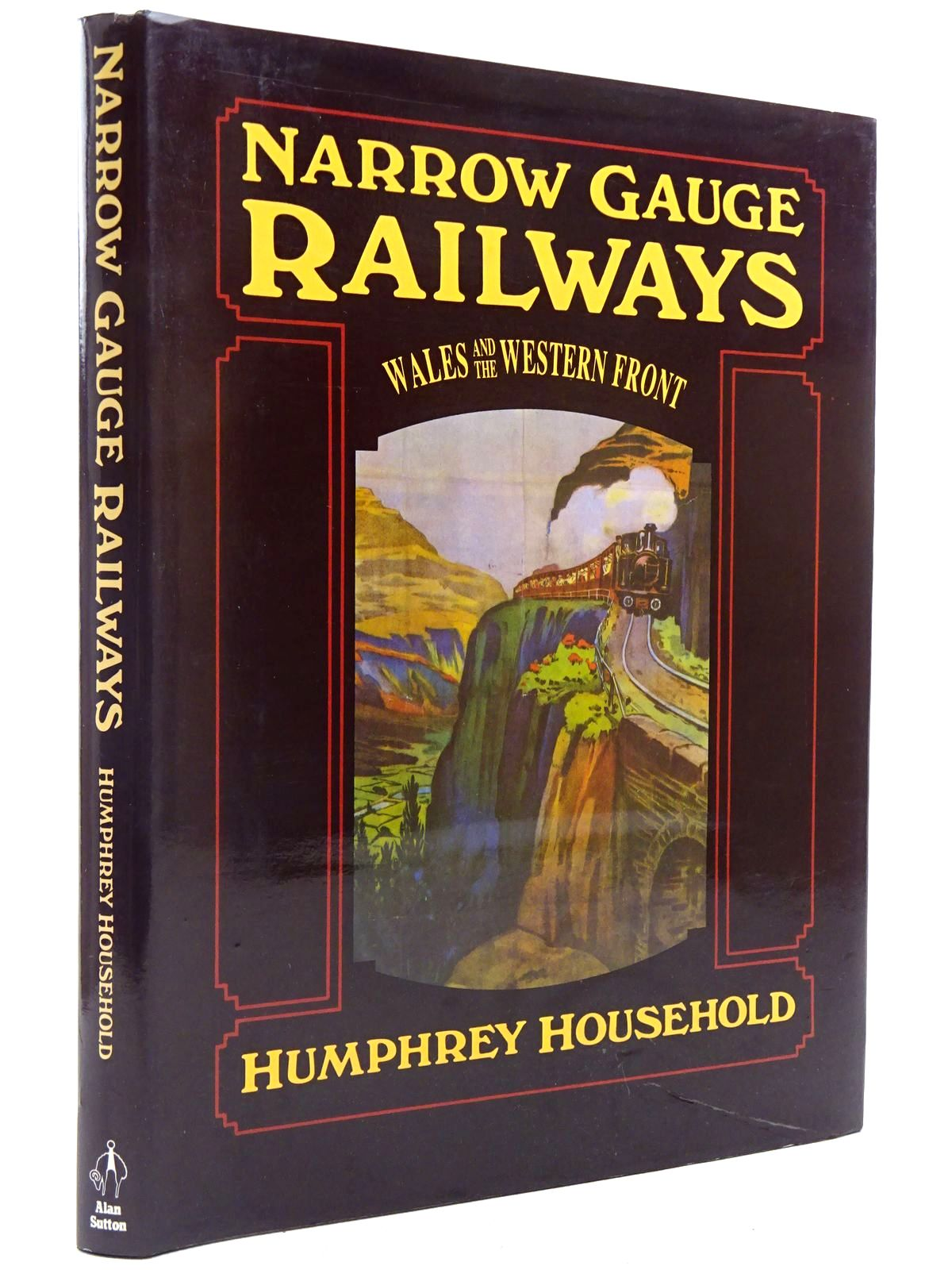 Photo of NARROW GAUGE RAILWAYS WALES AND THE WESTERN FRONT written by Household, Humphrey published by Alan Sutton (STOCK CODE: 2128790)  for sale by Stella & Rose's Books