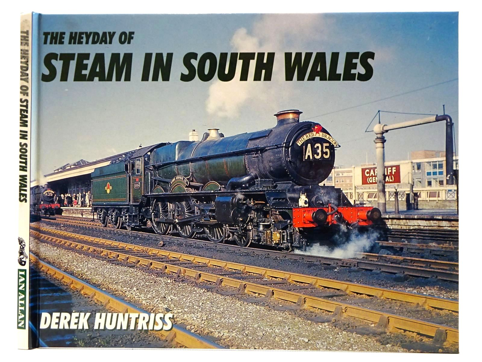 Photo of THE HEYDAY OF STEAM IN SOUTH WALES written by Huntriss, Derek published by Ian Allan (STOCK CODE: 2128797)  for sale by Stella & Rose's Books