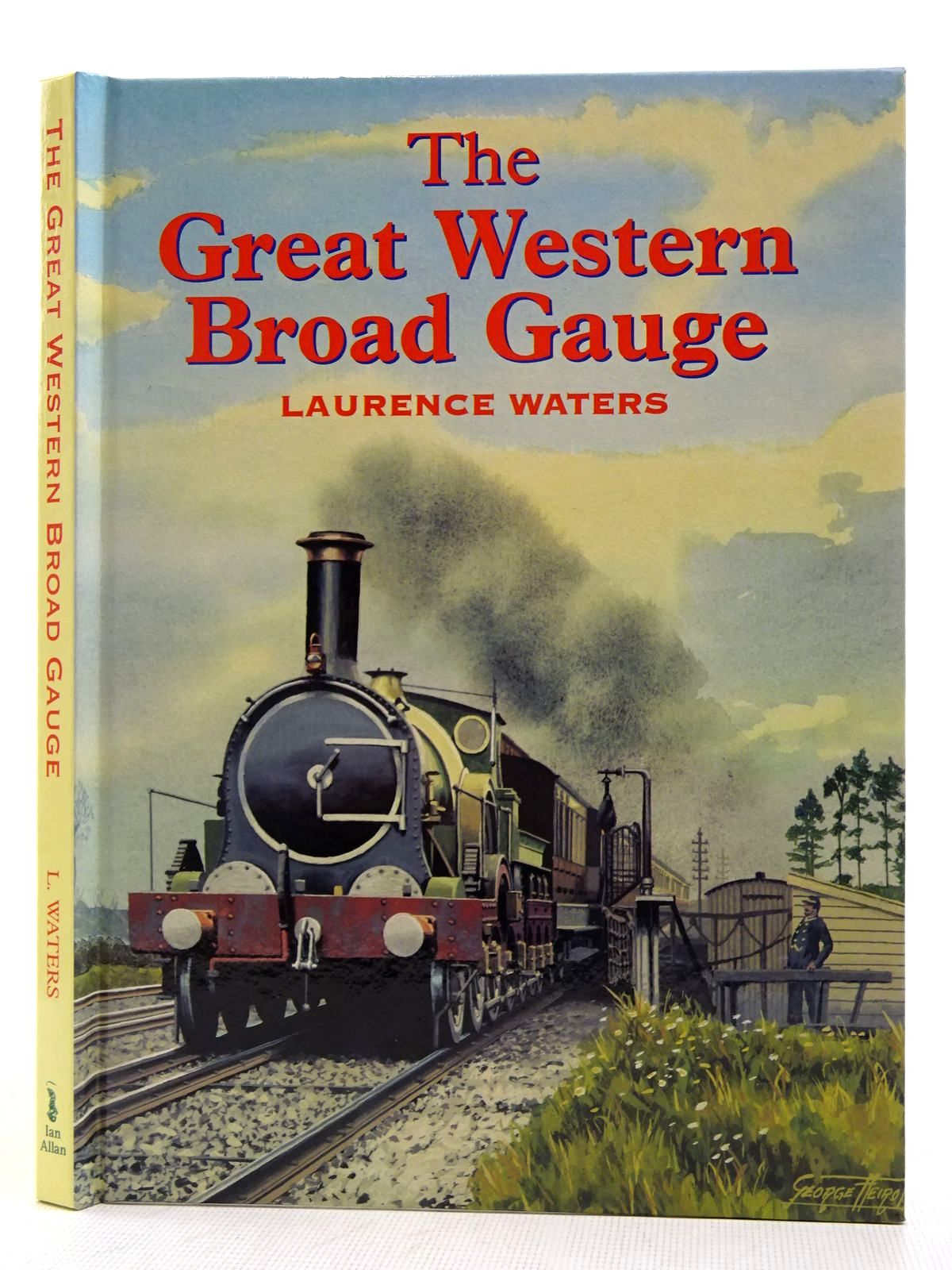 Photo of THE GREAT WESTERN BROAD GAUGE written by Waters, Laurence published by Ian Allan (STOCK CODE: 2128820)  for sale by Stella & Rose's Books