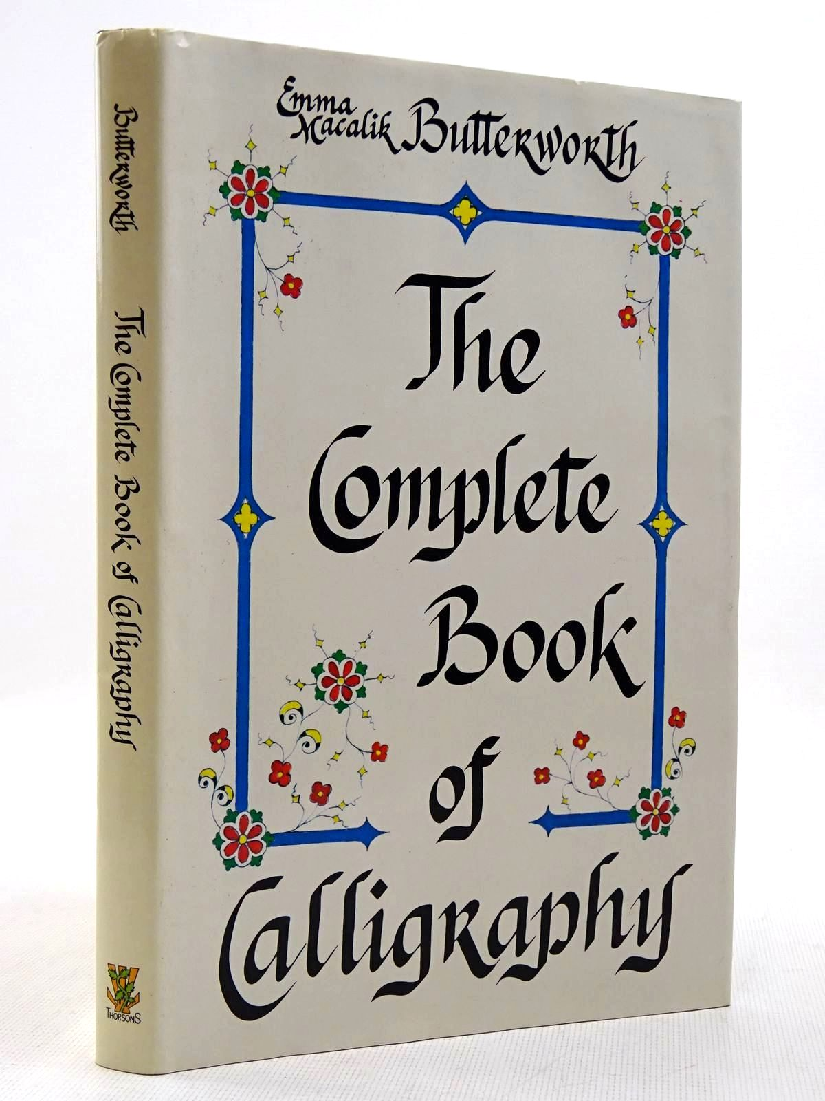 Photo of THE COMPLETE BOOK OF CALLIGRAPHY written by Butterworth, Emma Macalik published by Thorsons (STOCK CODE: 2128877)  for sale by Stella & Rose's Books