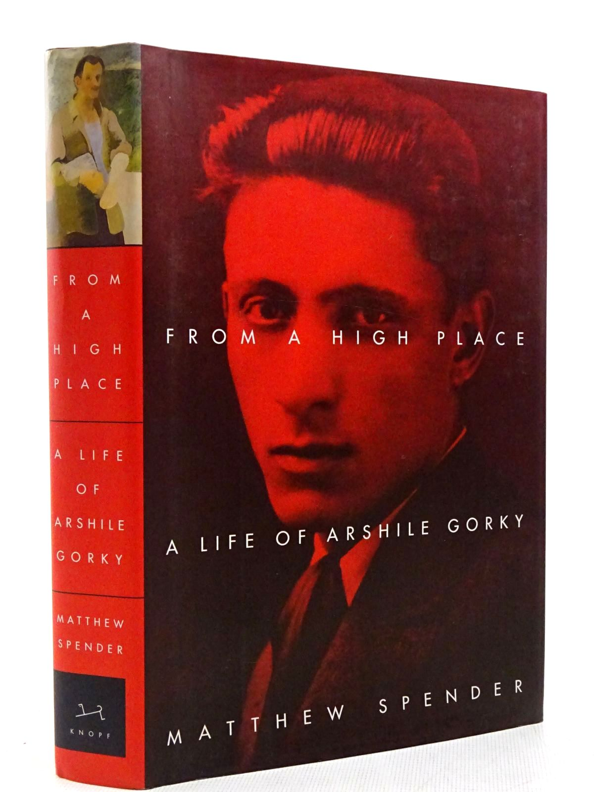 Photo of FROM A HIGH PLACE A LIFE OF ARSHILE GORKY written by Spender, Matthew published by Alfred A. Knopf (STOCK CODE: 2128880)  for sale by Stella & Rose's Books