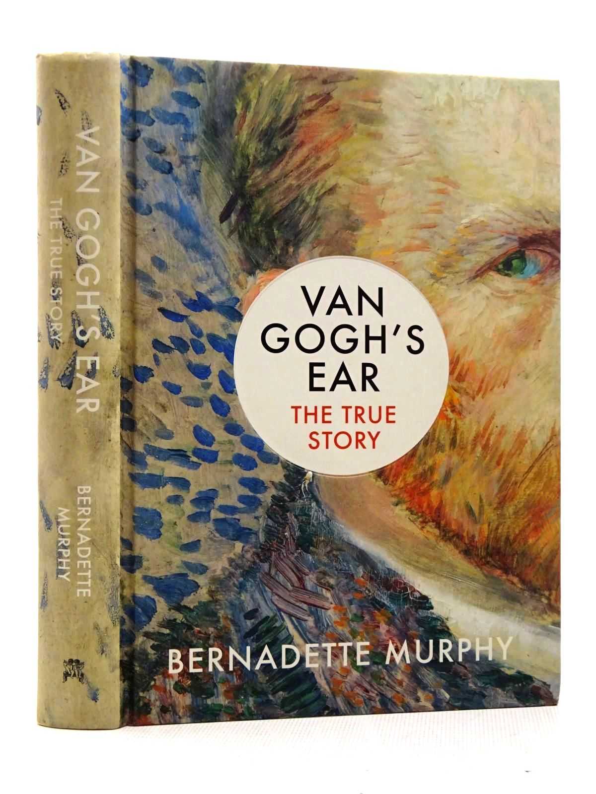 Photo of VAN GOGH'S EAR THE TRUE STORY written by Murphy, Bernadette published by Chatto & Windus (STOCK CODE: 2128889)  for sale by Stella & Rose's Books