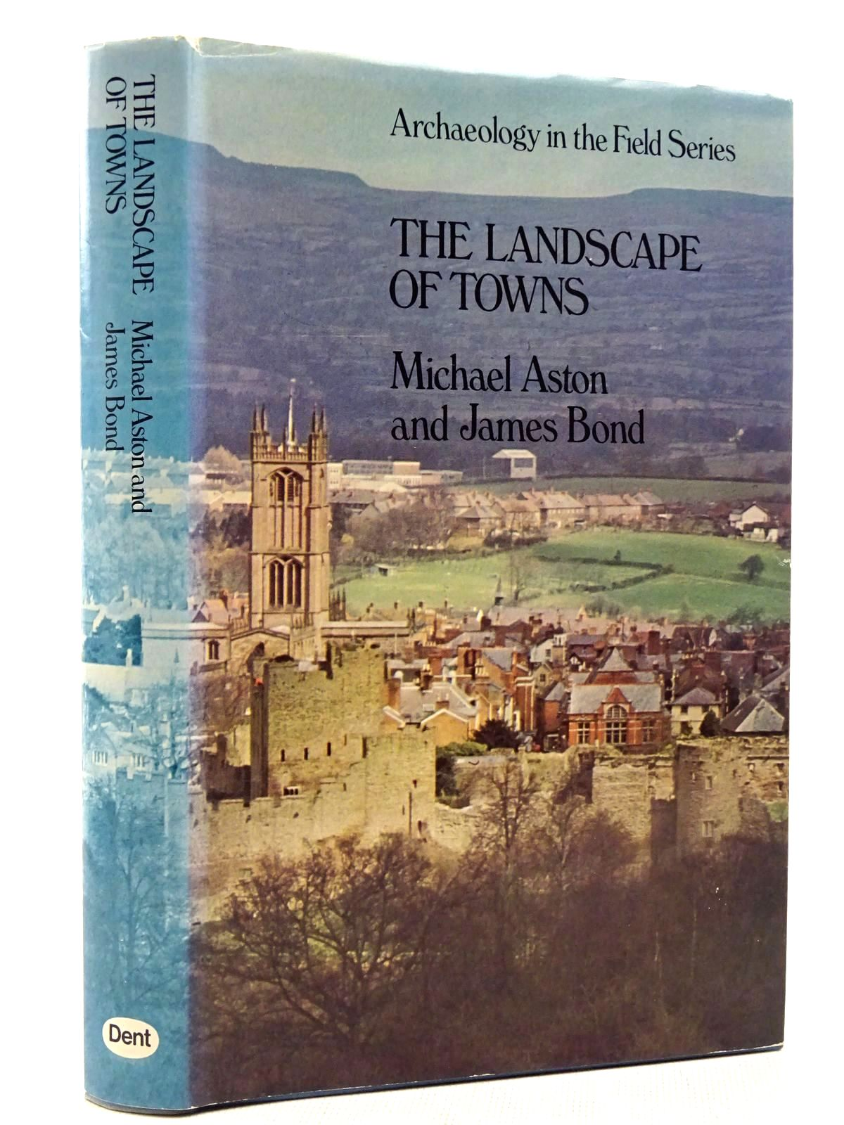 Photo of THE LANDSCAPE OF TOWNS written by Aston, Mick Bond, James published by J.M. Dent & Sons Ltd. (STOCK CODE: 2128923)  for sale by Stella & Rose's Books