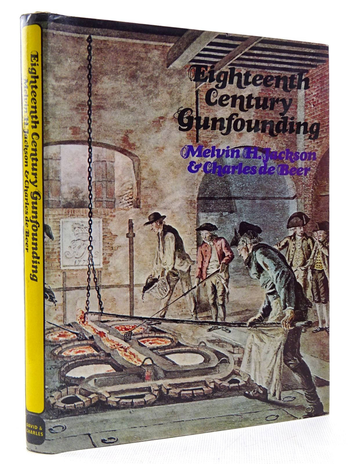 Photo of EIGHTEENTH CENTURY GUNFOUNDING written by Jackson, Melvin H. De Beer, Carel published by David & Charles (STOCK CODE: 2128935)  for sale by Stella & Rose's Books