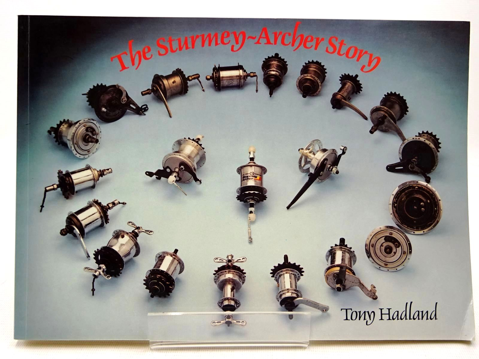 Photo of THE STURMEY-ARCHER STORY written by Hadland, Tony published by Tony Hadland (STOCK CODE: 2128947)  for sale by Stella & Rose's Books