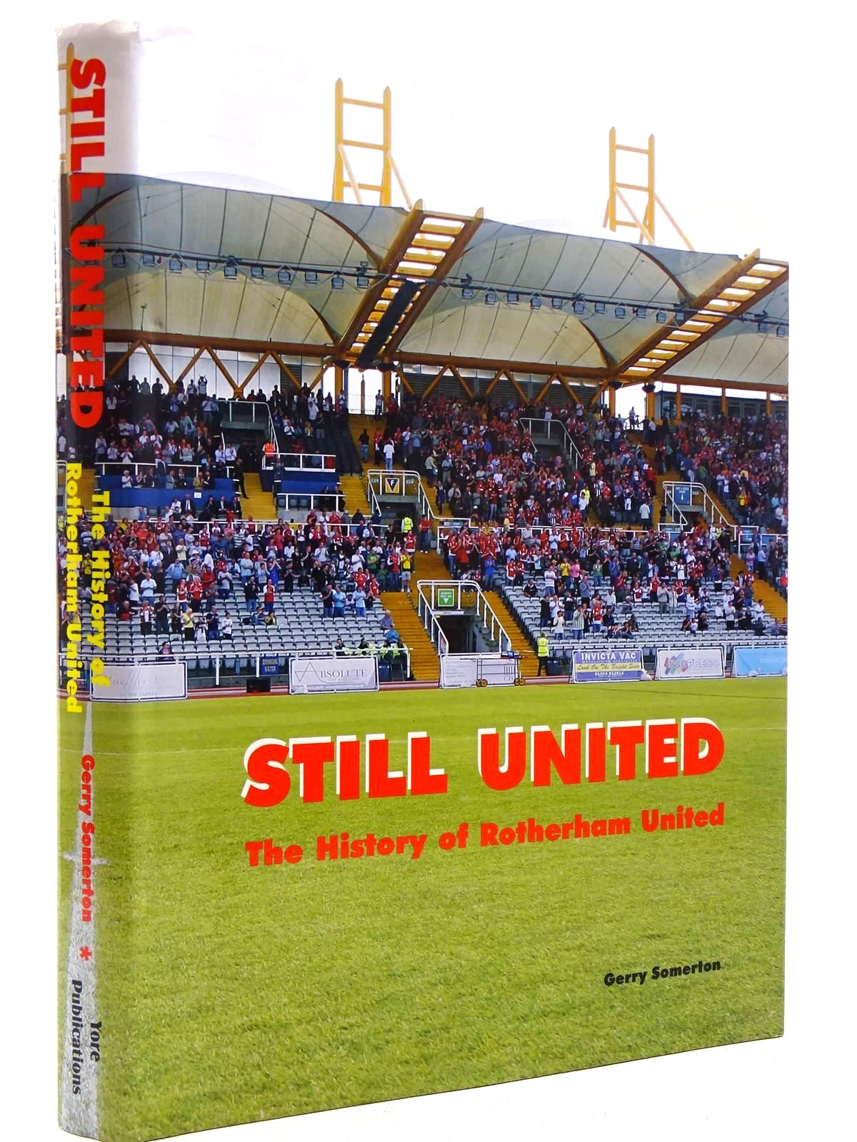Photo of STILL UNITED THE HISTORY OF ROTHERHAM UNITED written by Somerton, Gerry published by Yore Publications (STOCK CODE: 2128987)  for sale by Stella & Rose's Books