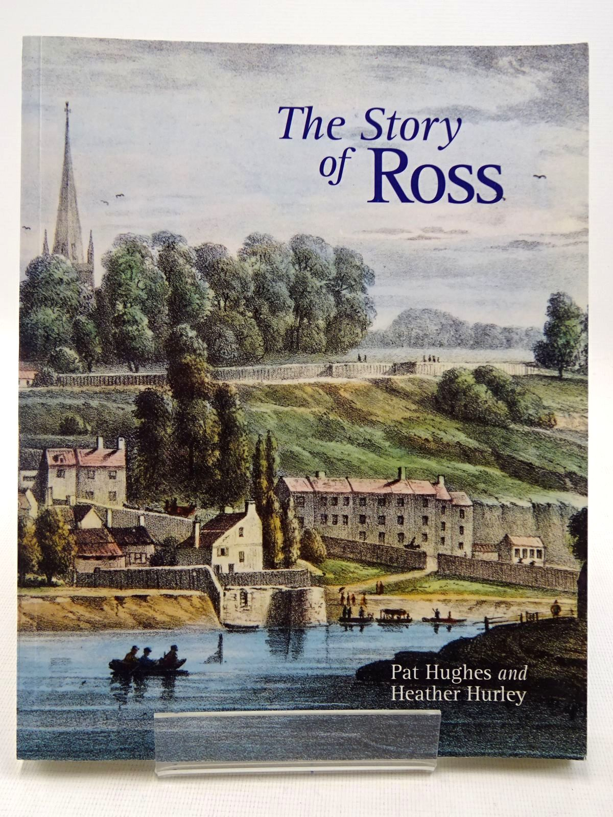 Photo of THE STORY OF ROSS written by Hughes, Pat<br />Hurley, Lawrence published by Logaston Press (STOCK CODE: 2128996)  for sale by Stella & Rose's Books