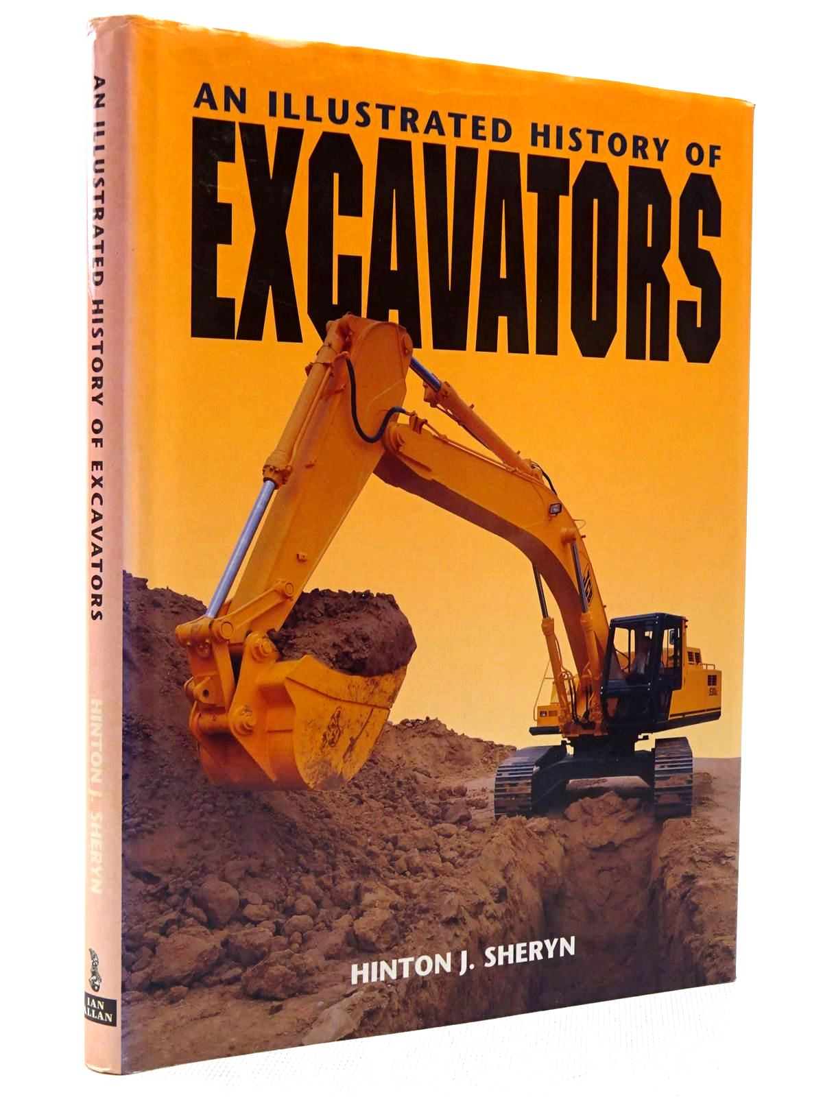 Photo of AN ILLUSTRATED HISTORY OF EXCAVATORS written by Sheryn, Hinton J. published by Ian Allan (STOCK CODE: 2129001)  for sale by Stella & Rose's Books