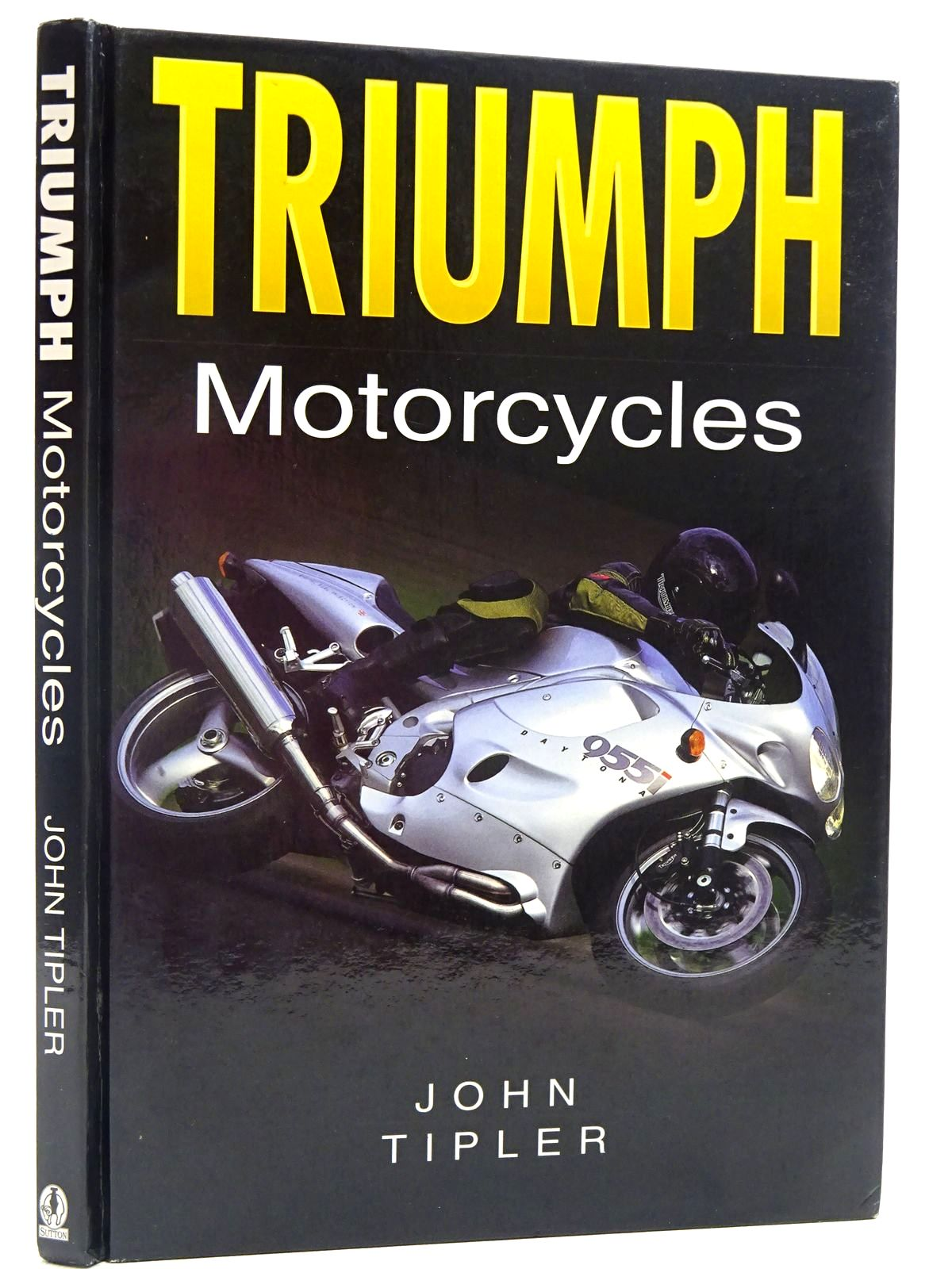 Photo of TRIUMPH MOTORCYCLES written by Tipler, John published by Sutton Publishing (STOCK CODE: 2129040)  for sale by Stella & Rose's Books