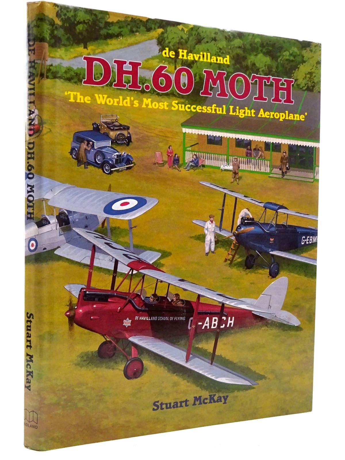Photo of DE HAVILLAND DH.60 MOTH THE WORLD'S MOST SUCCESSFUL LIGHT AEROPLANE written by McKay, Stuart published by Midland Publishing (STOCK CODE: 2129076)  for sale by Stella & Rose's Books