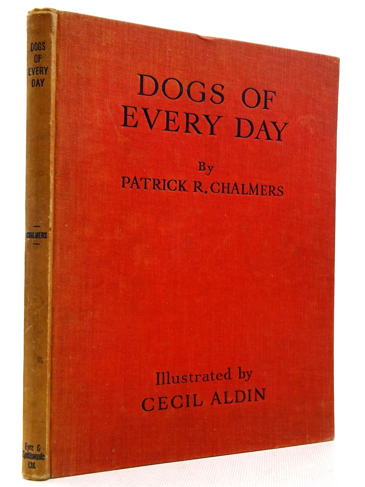 Photo of DOGS OF EVERY DAY written by Chalmers, Patrick R. illustrated by Aldin, Cecil published by Eyre & Spottiswoode Limited (STOCK CODE: 2129089)  for sale by Stella & Rose's Books