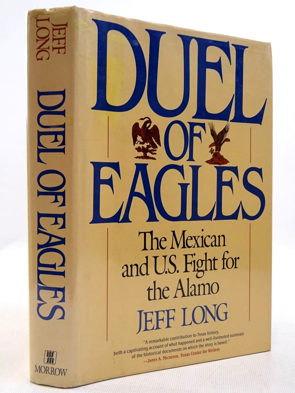 Photo of DUEL OF EAGLES THE MEXICAN AND U.S. FIGHT FOR THE ALAMO written by Long, Jeff published by William Morrow & Company Inc (STOCK CODE: 2129108)  for sale by Stella & Rose's Books