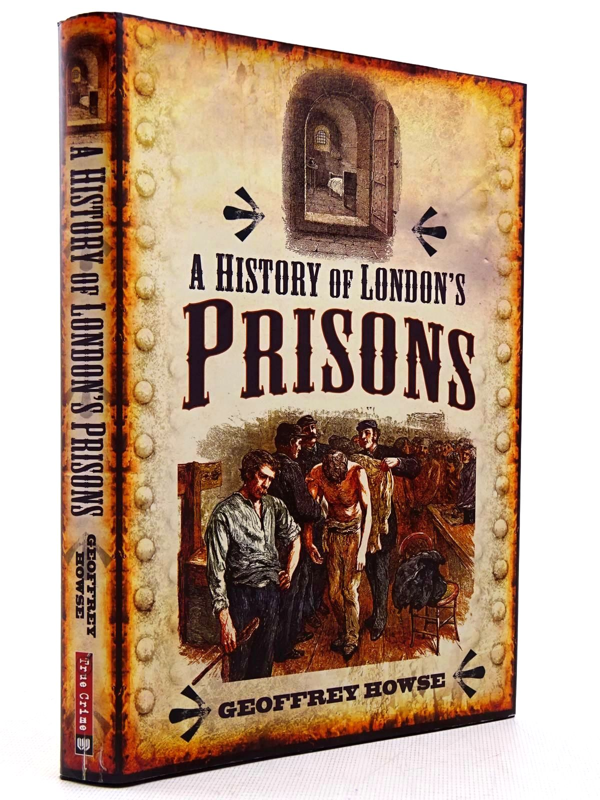 Photo of A HISTORY OF LONDON'S PRISONS written by Howse, Geoffrey published by Wharncliffe Books (STOCK CODE: 2129127)  for sale by Stella & Rose's Books