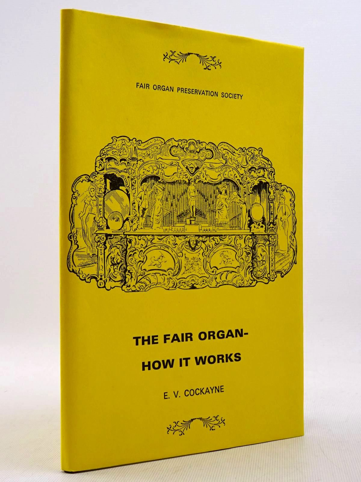 Photo of THE FAIR ORGAN - HOW IT WORKS written by Cockayne, Eric V. published by The Fair Organ Preservation Society (STOCK CODE: 2129220)  for sale by Stella & Rose's Books