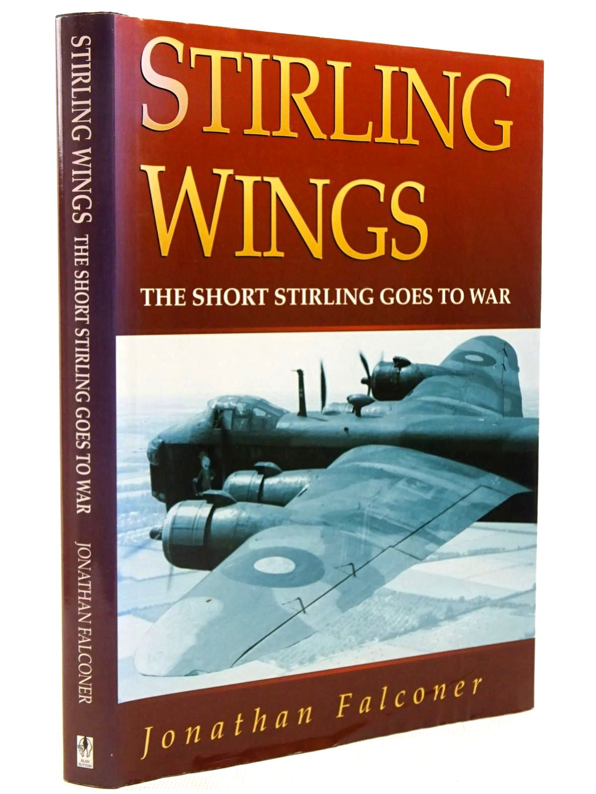 Photo of STIRLING WINGS THE SHORT STIRLING GOES TO WAR written by Falconer, Jonathan published by Alan Sutton (STOCK CODE: 2129223)  for sale by Stella & Rose's Books