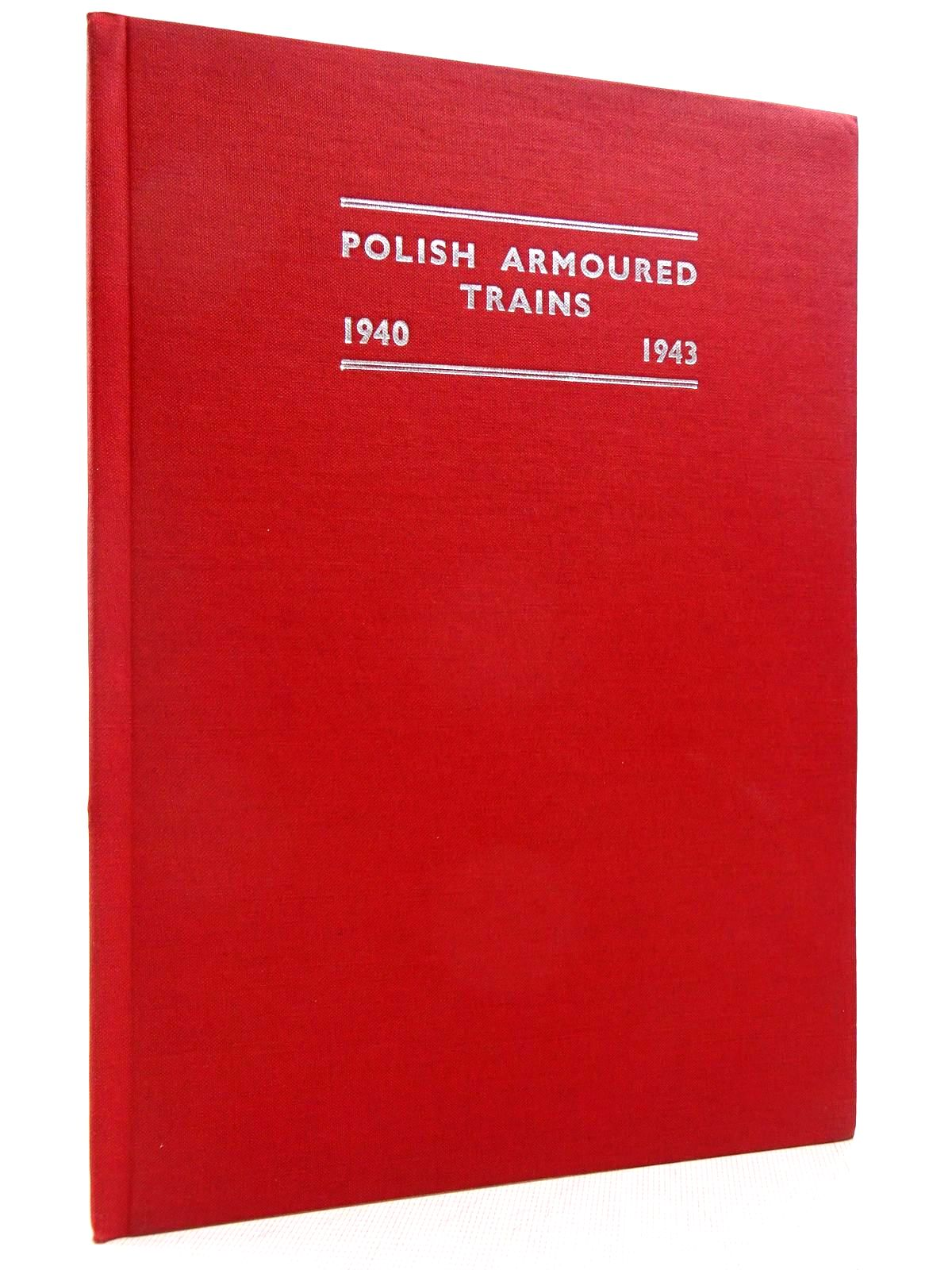 Photo of POLISH ARMOURED TRAINS 1940 1943 written by Boguslawski, Antoni