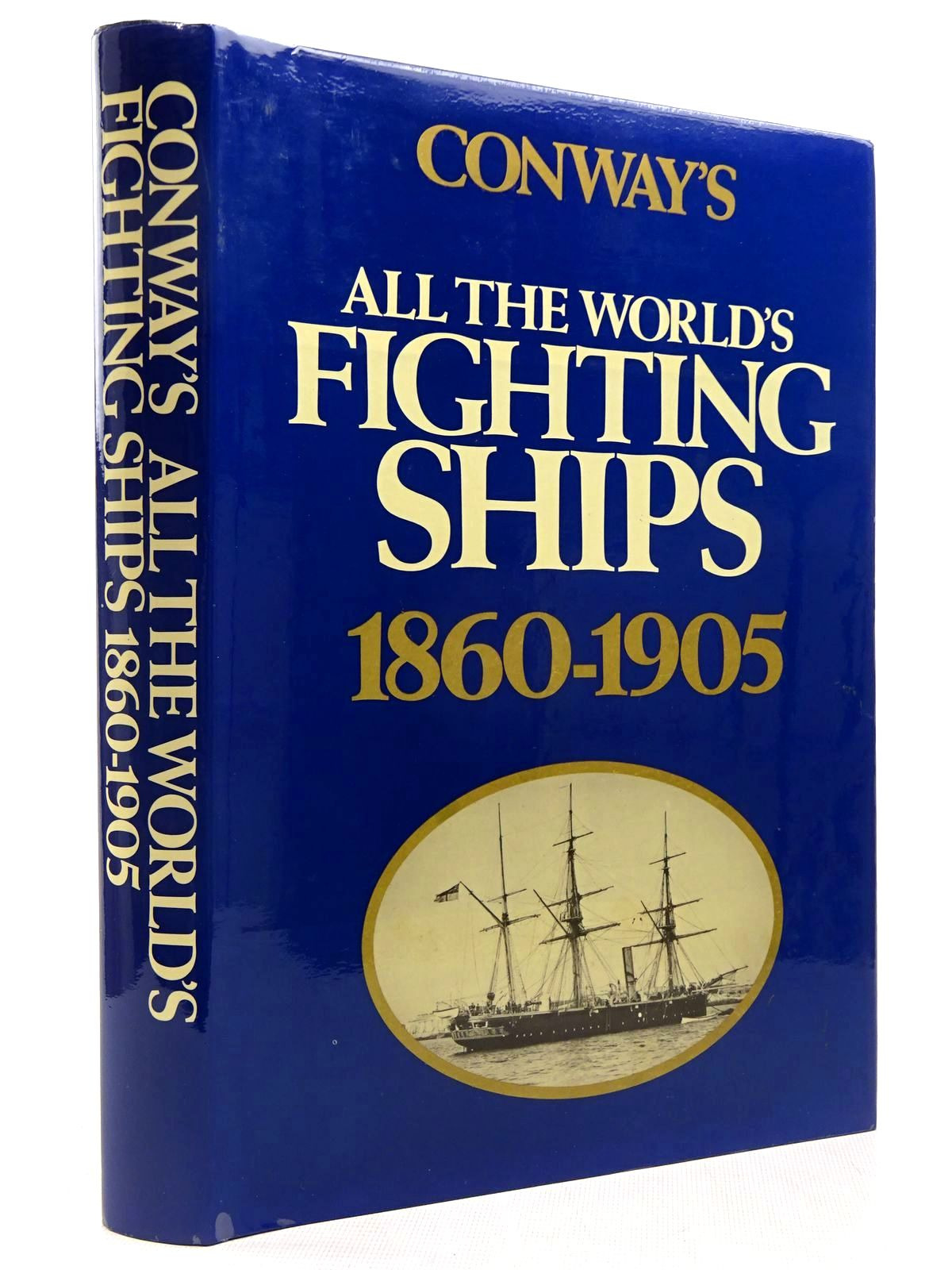 Photo of CONWAY'S ALL THE WORLD'S FIGHTING SHIPS 1860-1905 written by Gardiner, Robert<br />Chesneau, Roger<br />Kolesnik, Eugene M.<br />et al,  published by Conway Maritime Press (STOCK CODE: 2129264)  for sale by Stella & Rose's Books