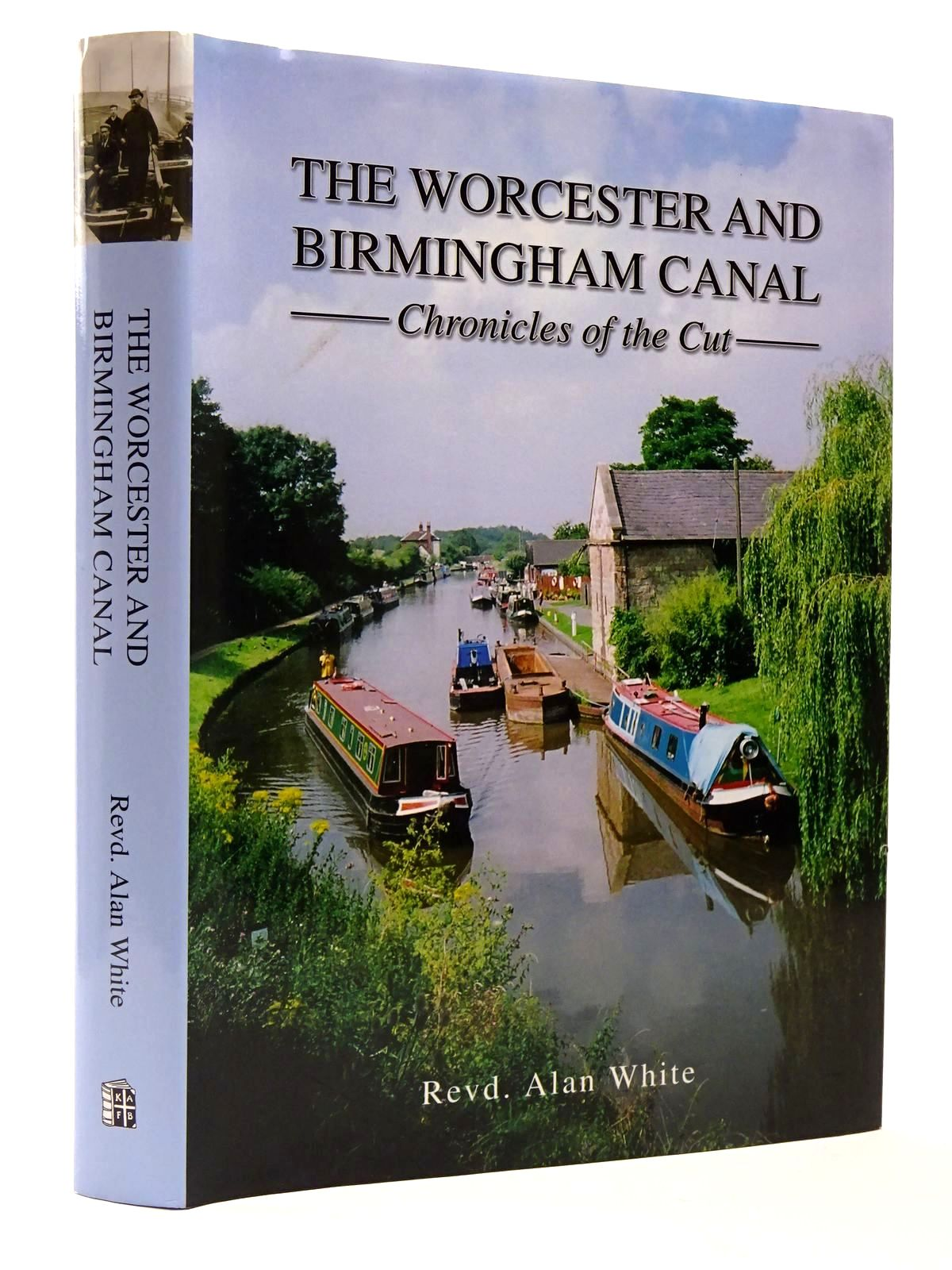 Photo of THE WORCESTER AND BIRMINGHAM CANAL CHRONICLES OF THE CUT written by White, Alan published by Brewin Books (STOCK CODE: 2129542)  for sale by Stella & Rose's Books