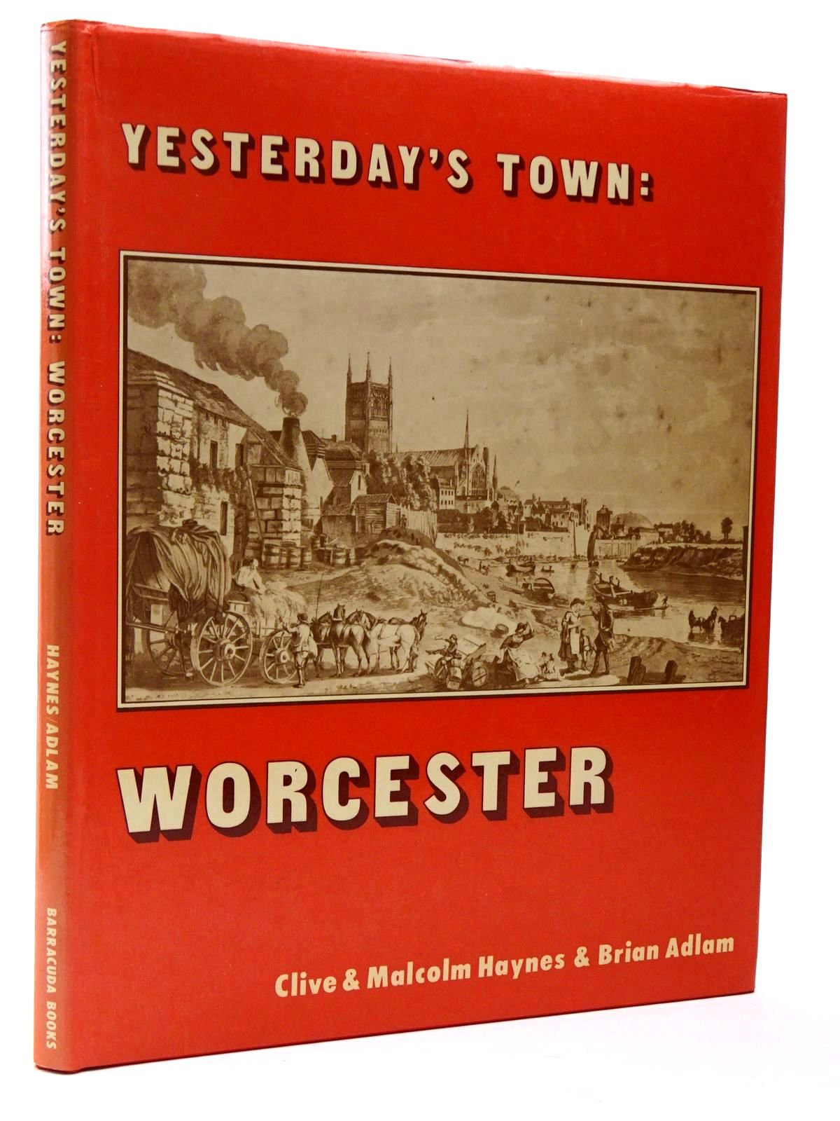 Photo of YESTERDAY'S TOWN: THE CHANGING FACE OF WORCESTER written by Adlam, Brian illustrated by Haynes, Clive<br />Haynes, Malcolm published by Barracuda Books (STOCK CODE: 2129543)  for sale by Stella & Rose's Books
