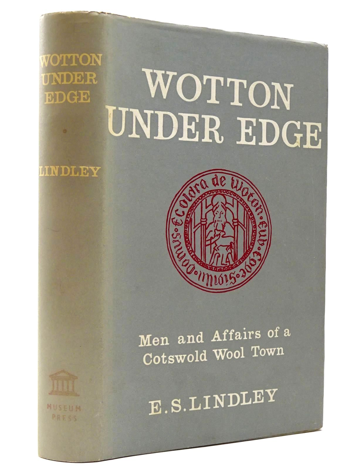 Photo of WOTTON UNDER EDGE MEN AND AFFAIRS OF A COTSWOLD WOOL TOWN written by Lindley, E.S. published by Museum Press Limited (STOCK CODE: 2129548)  for sale by Stella & Rose's Books