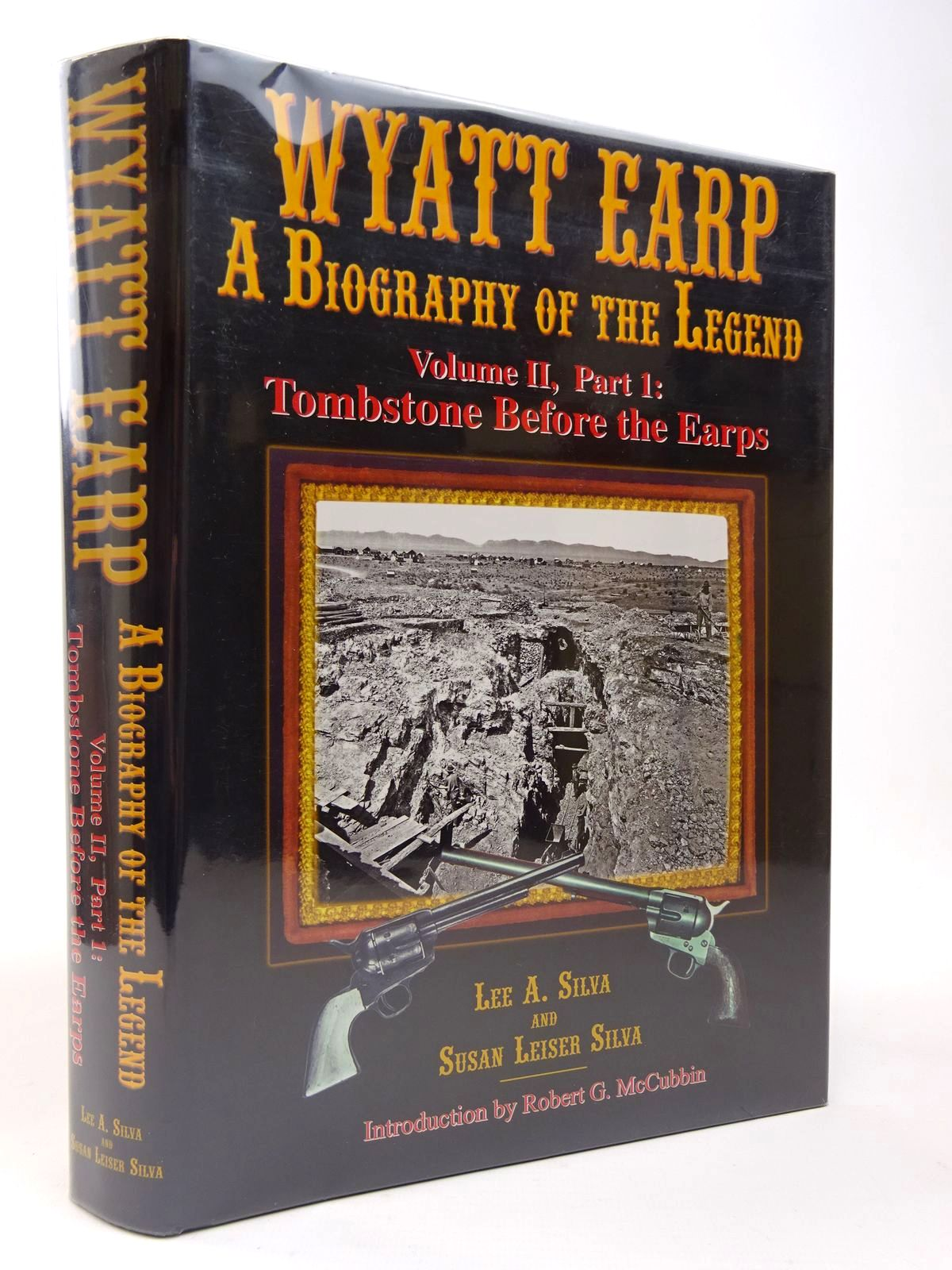 Photo of WYATT EARP A BIOGRAPHY OF THE LEGEND VOLUME II, PART 1: TOMBSTONE BEFORE THE EARPS written by Silva, Lee A. Silva, Susan Leiser et al, published by Graphic Publishers (STOCK CODE: 2129560)  for sale by Stella & Rose's Books