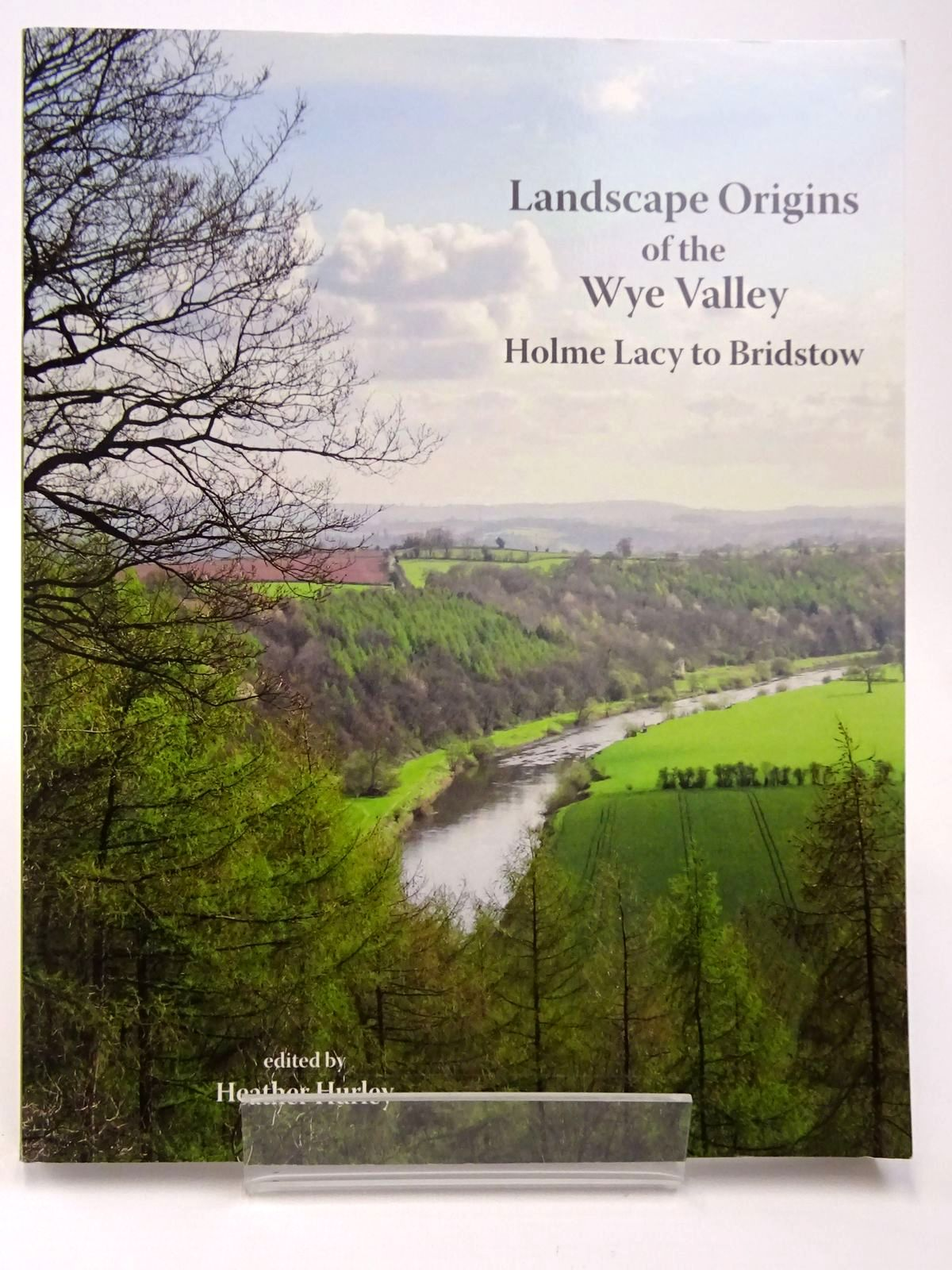 Photo of LANDSCAPE ORIGINS OF THE WYE VALLEY written by Hurley, Heather published by Logaston Press (STOCK CODE: 2129570)  for sale by Stella & Rose's Books