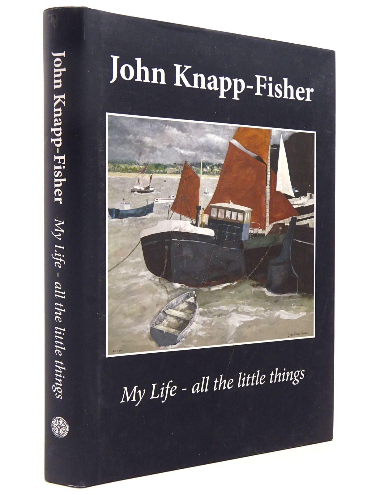 Photo of JOHN KNAPP-FISHER MY LIFE - ALL THE LITTLE THINGS written by Knapp-Fisher, John illustrated by Knapp-Fisher, John published by The Senecio Press (STOCK CODE: 2129591)  for sale by Stella & Rose's Books