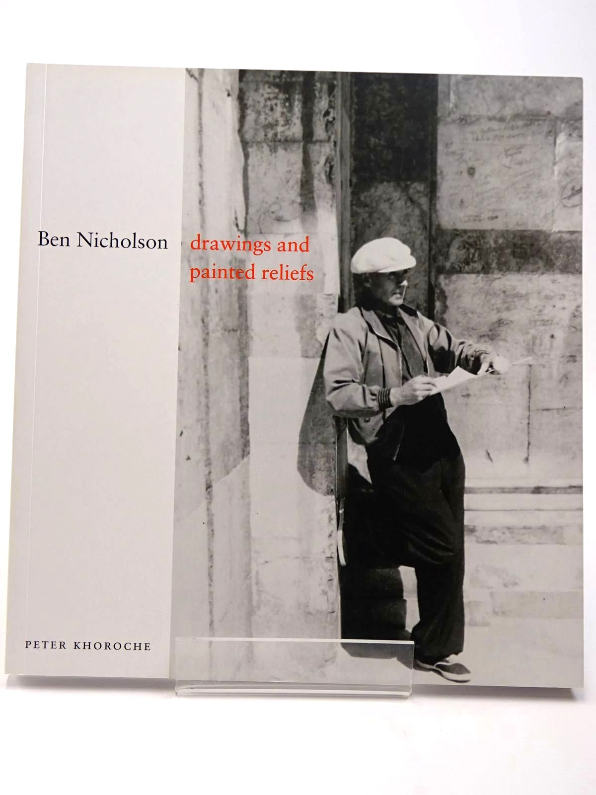 Photo of BEN NICHOLSON: DRAWINGS AND PAINTED RELIEFS written by Khoroche, Peter illustrated by Nicholson, Ben published by Lund Humphries (STOCK CODE: 2129647)  for sale by Stella & Rose's Books