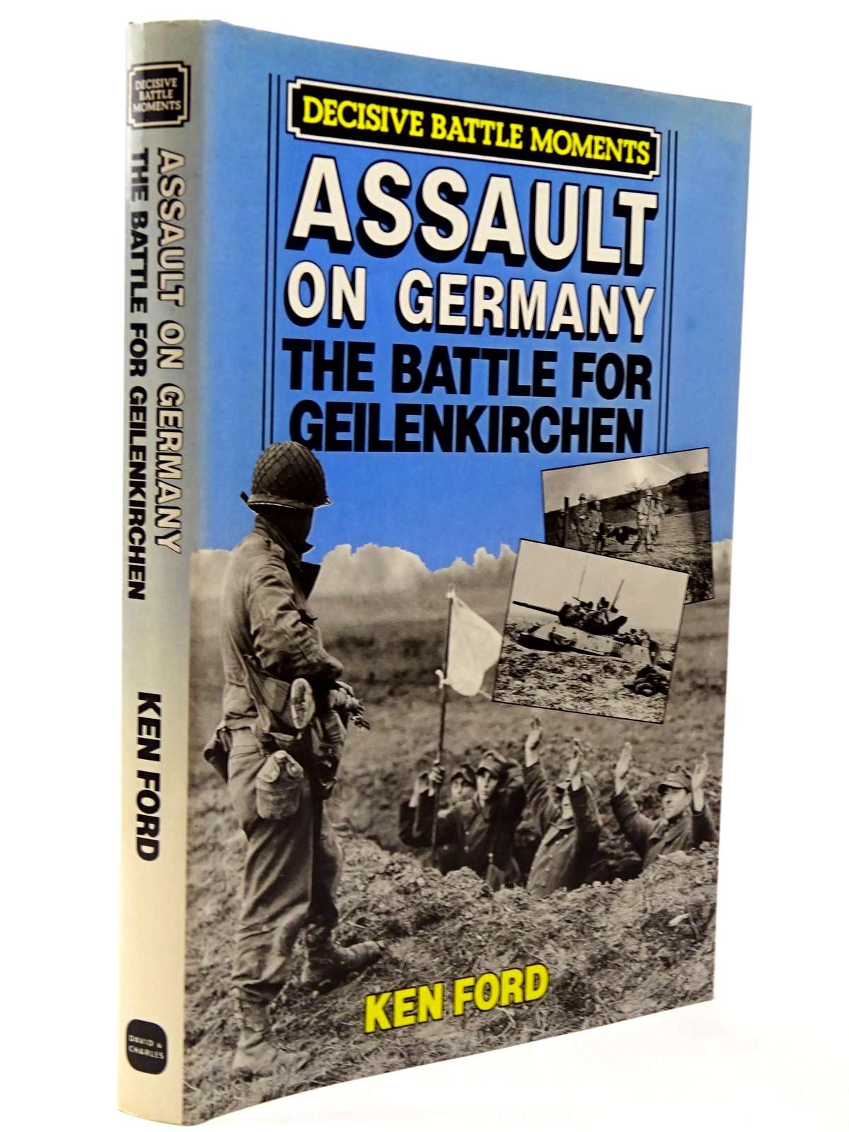 Photo of ASSAULT ON GERMANY THE BATTLE FOR GEILENKIRCHEN written by Ford, Ken published by David & Charles (STOCK CODE: 2129683)  for sale by Stella & Rose's Books