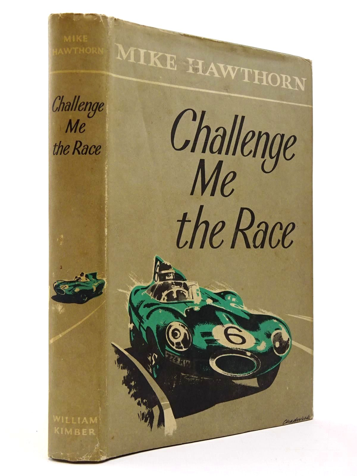 Photo of CHALLENGE ME THE RACE written by Hawthorn, Mike published by William Kimber (STOCK CODE: 2129742)  for sale by Stella & Rose's Books