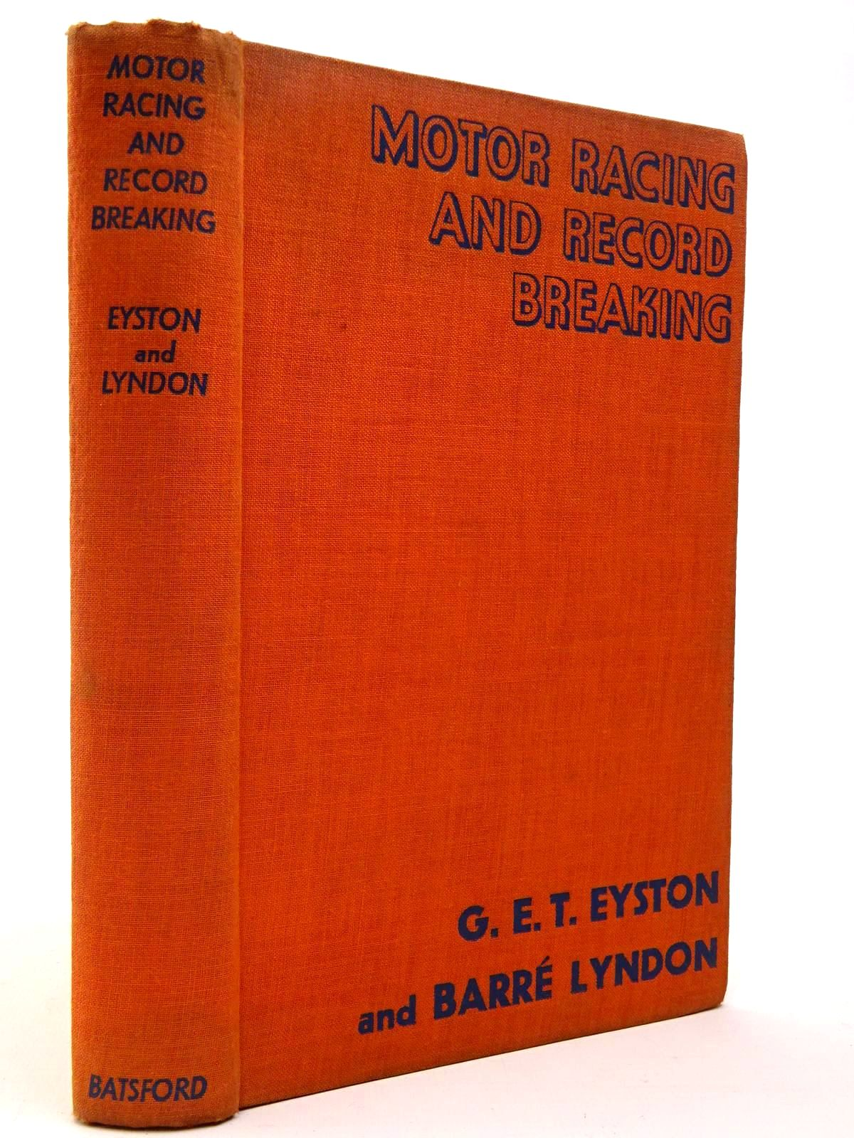 Photo of MOTOR RACING AND RECORD BREAKING written by Eyston, George E.T. Lyndon, Barre published by B.T. Batsford (STOCK CODE: 2129760)  for sale by Stella & Rose's Books