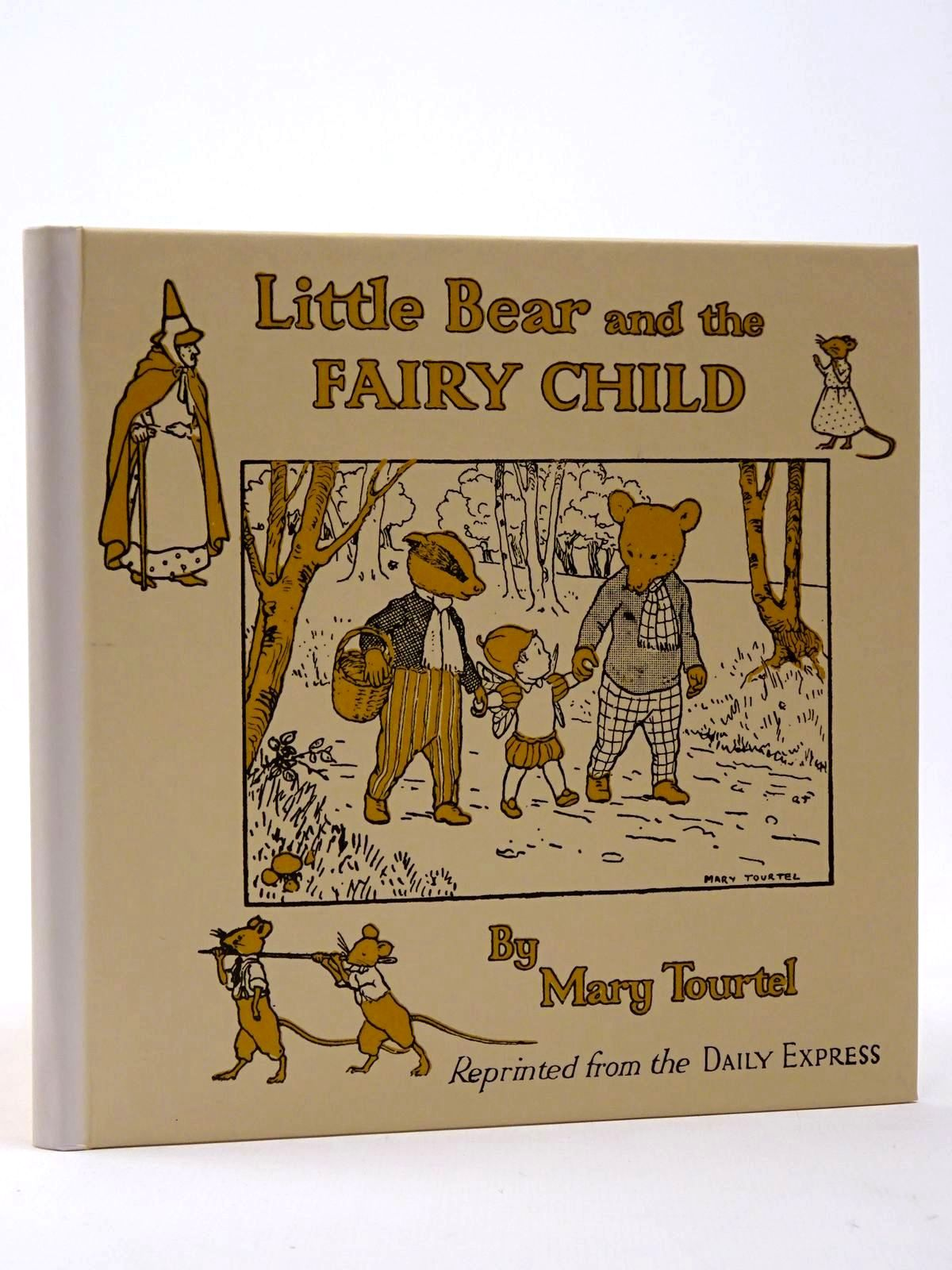 Photo of LITTLE BEAR AND THE FAIRY CHILD written by Tourtel, Mary illustrated by Tourtel, Mary published by Thomas Nelson and Sons Ltd., Pedigree Books Ltd. (STOCK CODE: 2129906)  for sale by Stella & Rose's Books