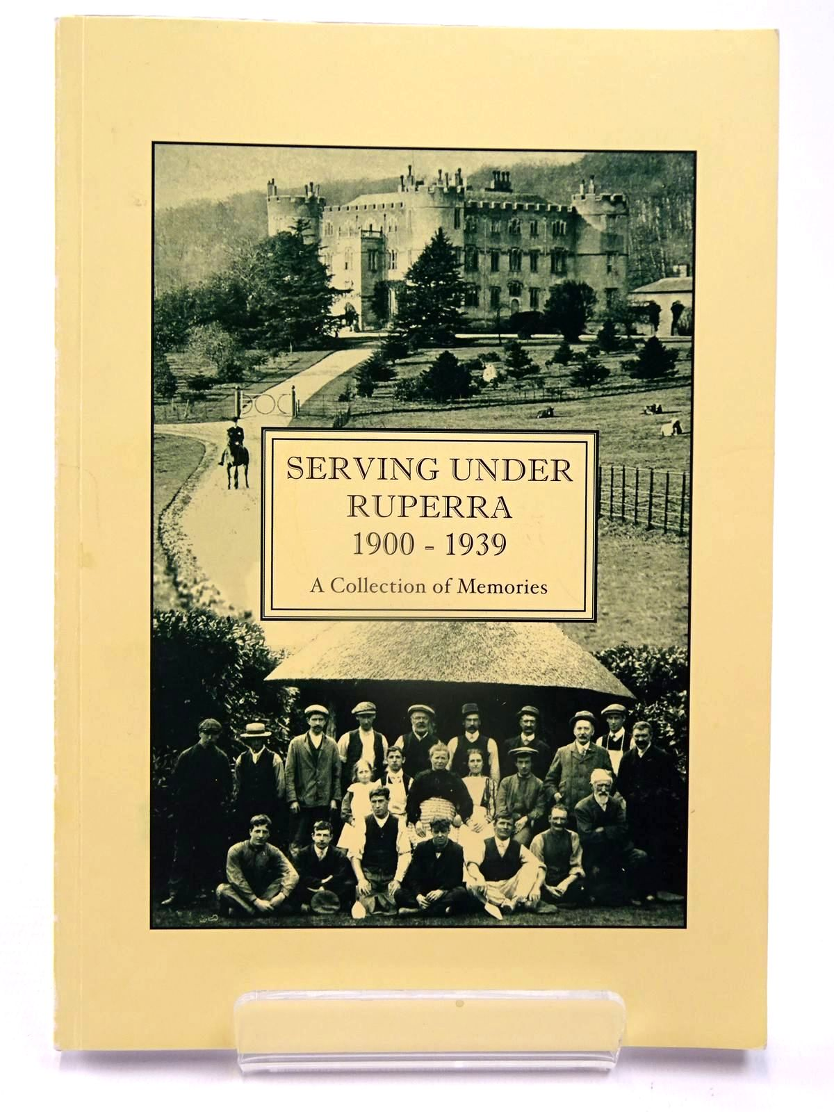 Photo of SERVING UNDER RUPERRA 1900 - 1939 A COLLECTION OF MEMORIES- Stock Number: 2130054