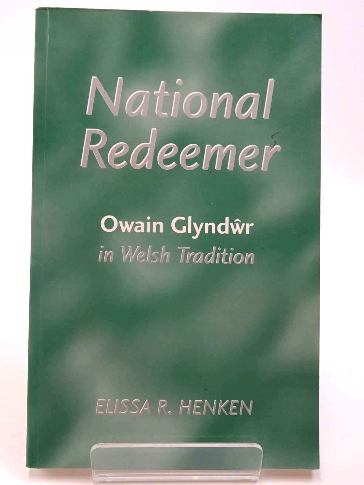 Photo of NATIONAL REDEEMER OWAIN GLYNDWR  IN WELSH TRADITION written by Henken, Elissa R. published by University of Wales (STOCK CODE: 2130072)  for sale by Stella & Rose's Books