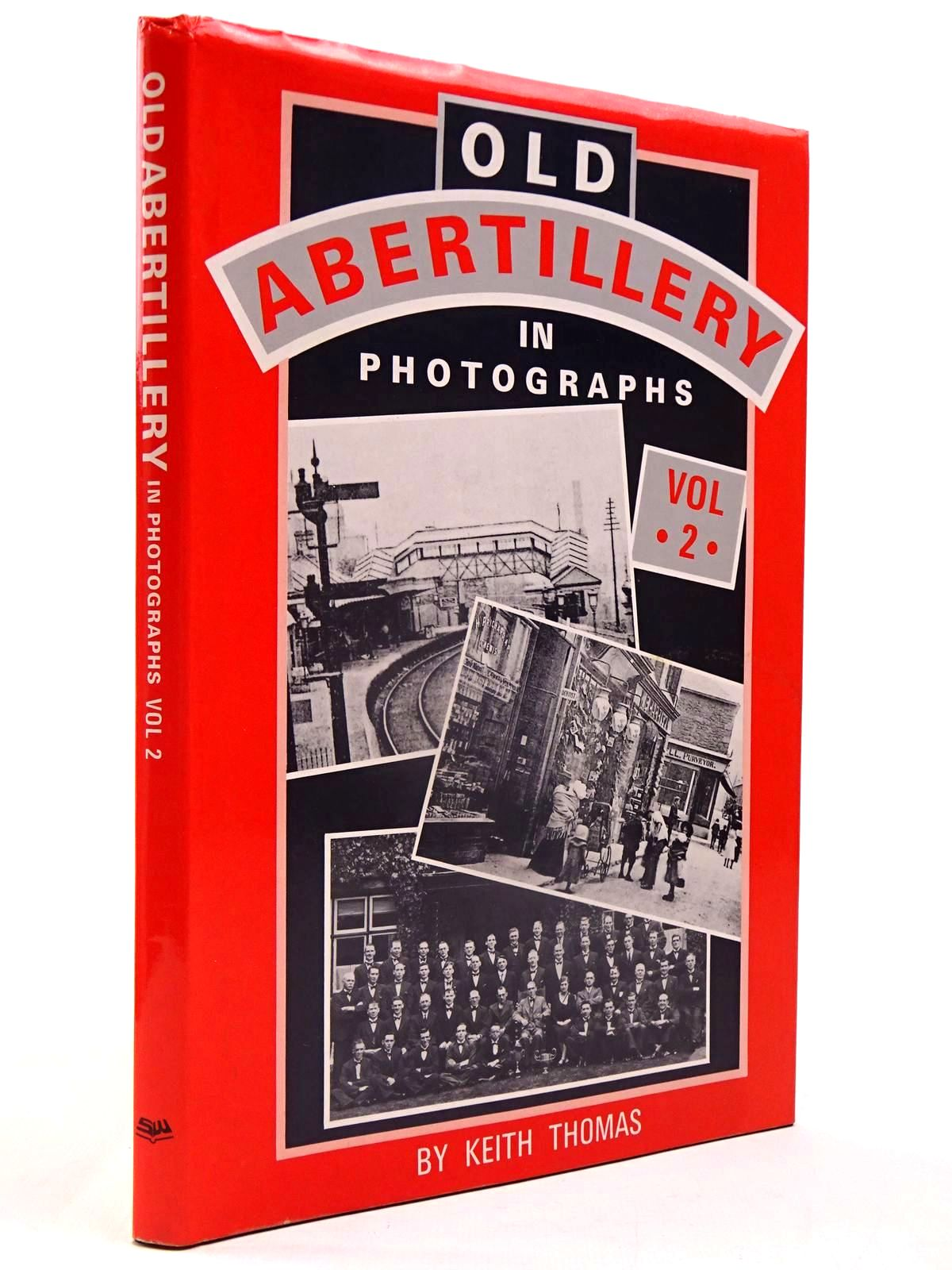 Photo of OLD ABERTILLERY IN PHOTOGRAPHS VOL 2 written by Thomas, Keith published by Stewart Williams (STOCK CODE: 2130076)  for sale by Stella & Rose's Books