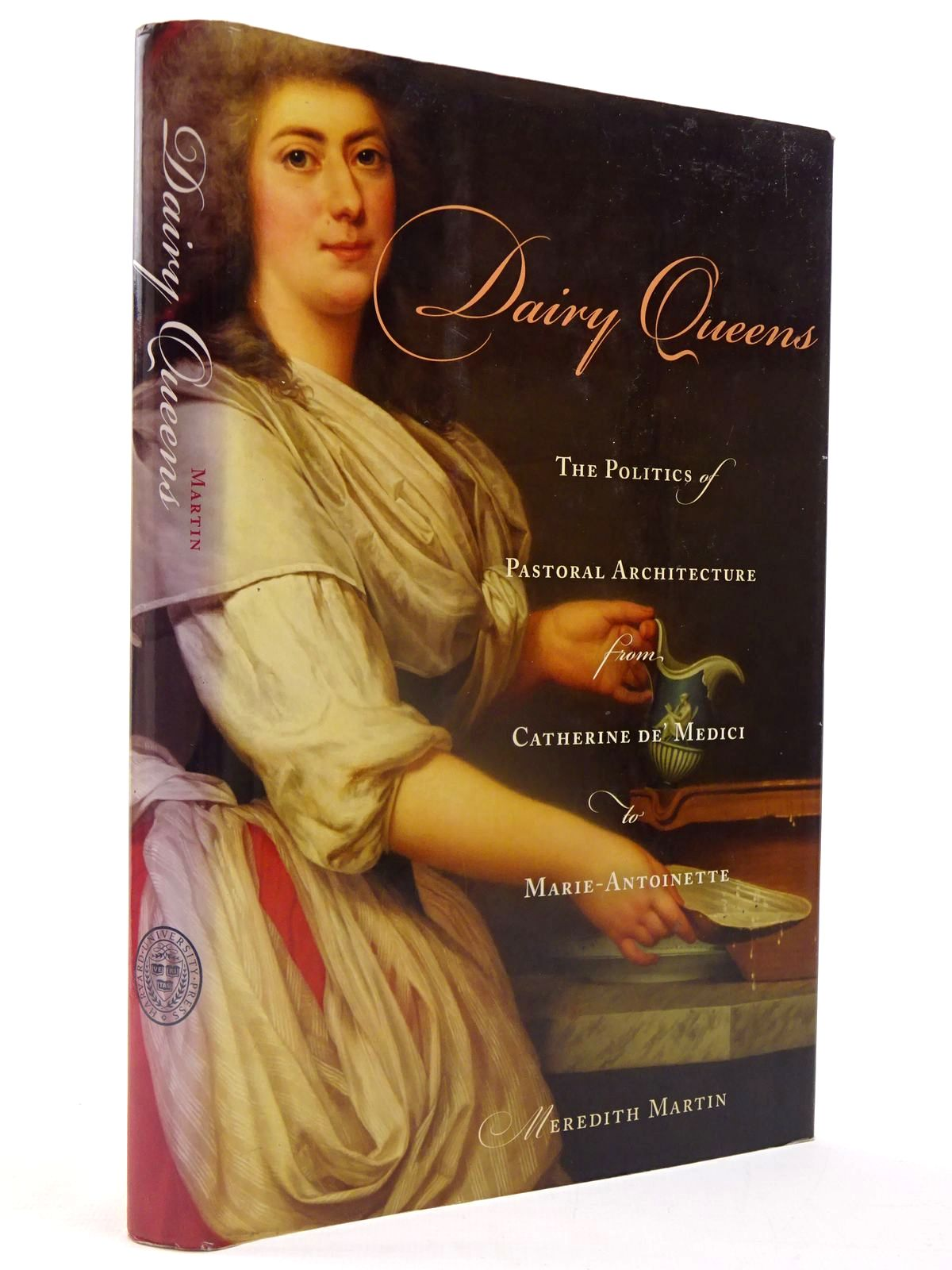 Photo of DAIRY QUEENS THE POLITICS OF PASTORAL ARCHITECTURE FROM CATHERINE DE' MEDICI TO MARIE-ANTOINETTE written by Martin, Meredith published by Harvard University Press (STOCK CODE: 2130091)  for sale by Stella & Rose's Books