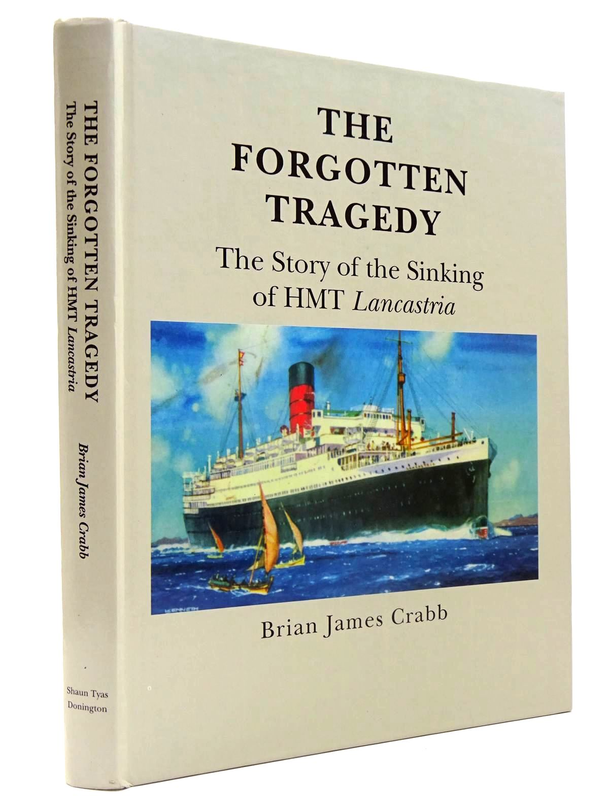 Photo of THE FORGOTTEN TRAGEDY THE STORY OF THE SINKING OF THE HMT LANCASTRIA- Stock Number: 2130168