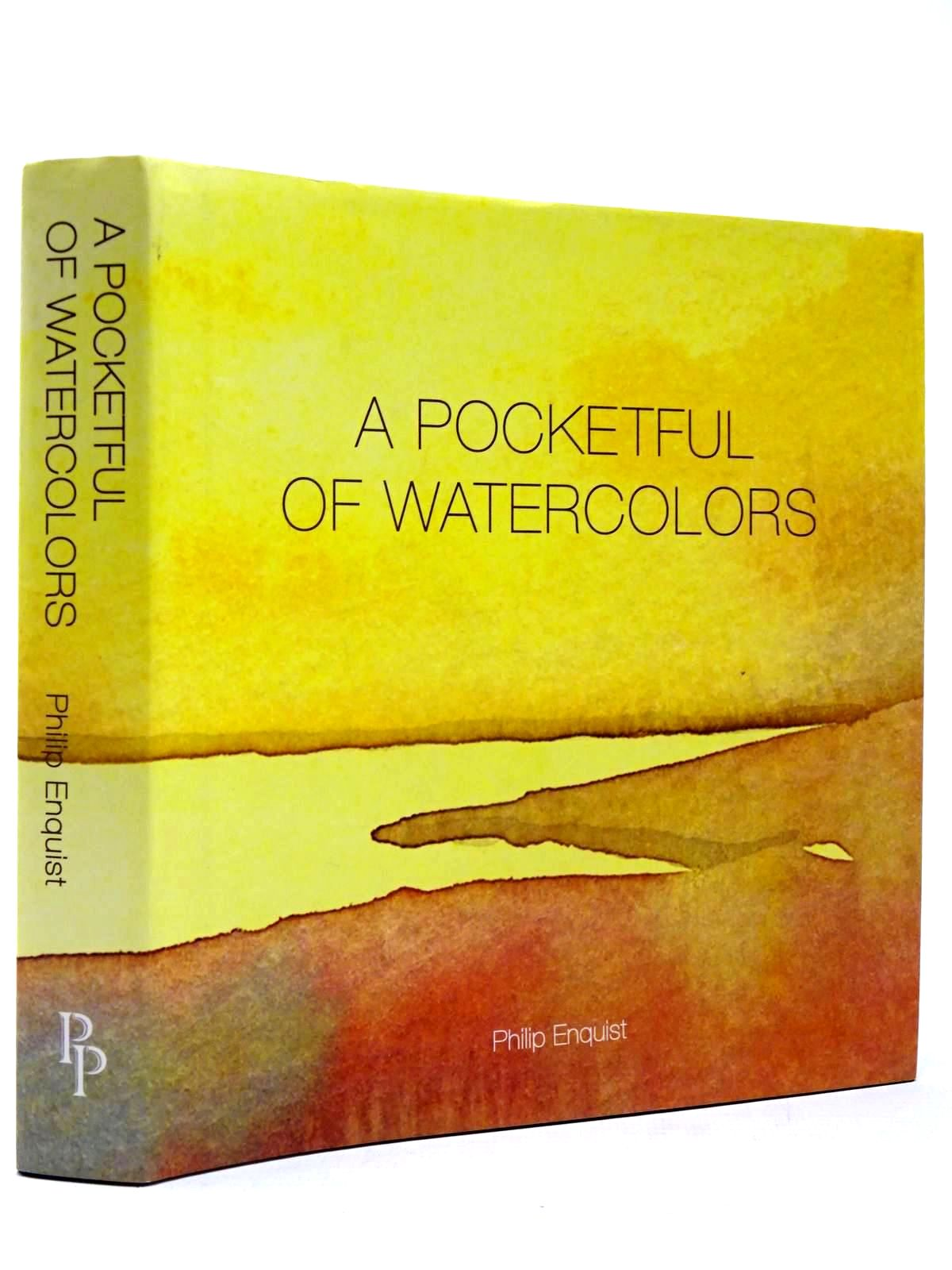 Photo of A POCKETFUL OF WATERCOLOURS written by Enquist, Philip illustrated by Enquist, Philip published by Peleus Press (STOCK CODE: 2130189)  for sale by Stella & Rose's Books