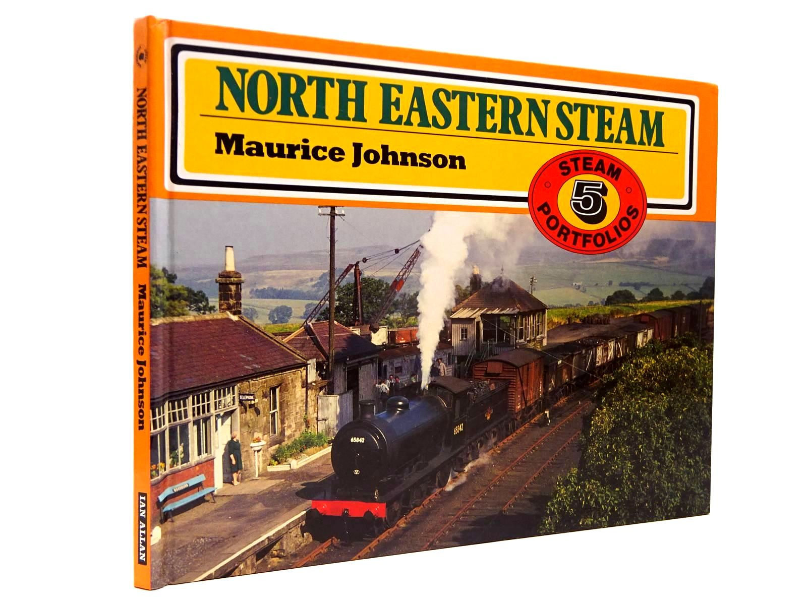 Photo of NORTH EASTERN STEAM written by Johnson, Maurice published by Ian Allan (STOCK CODE: 2130371)  for sale by Stella & Rose's Books