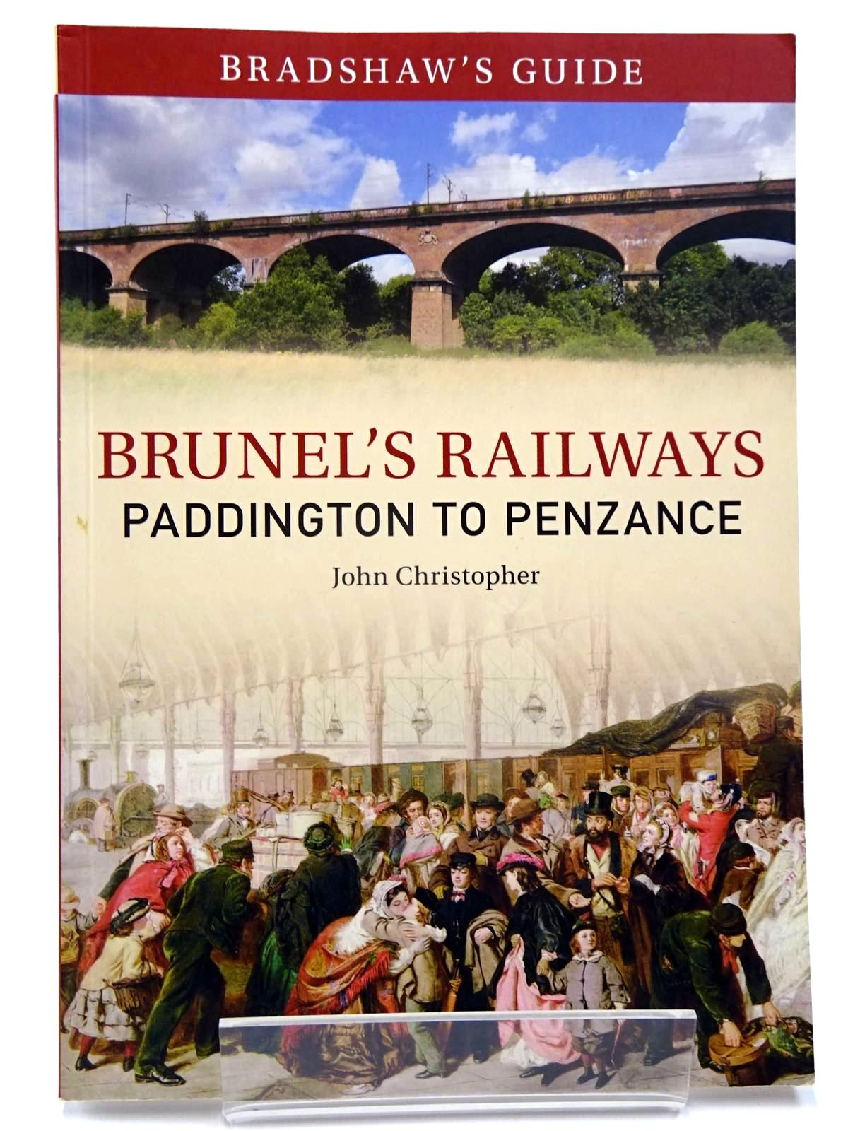 Photo of BRADSHAW'S GUIDE TO BRUNEL'S RAILWAYS VOLUME ONE: PADDINGTON TO PENZANCE written by Christopher, John published by Amberley Publishing (STOCK CODE: 2130384)  for sale by Stella & Rose's Books
