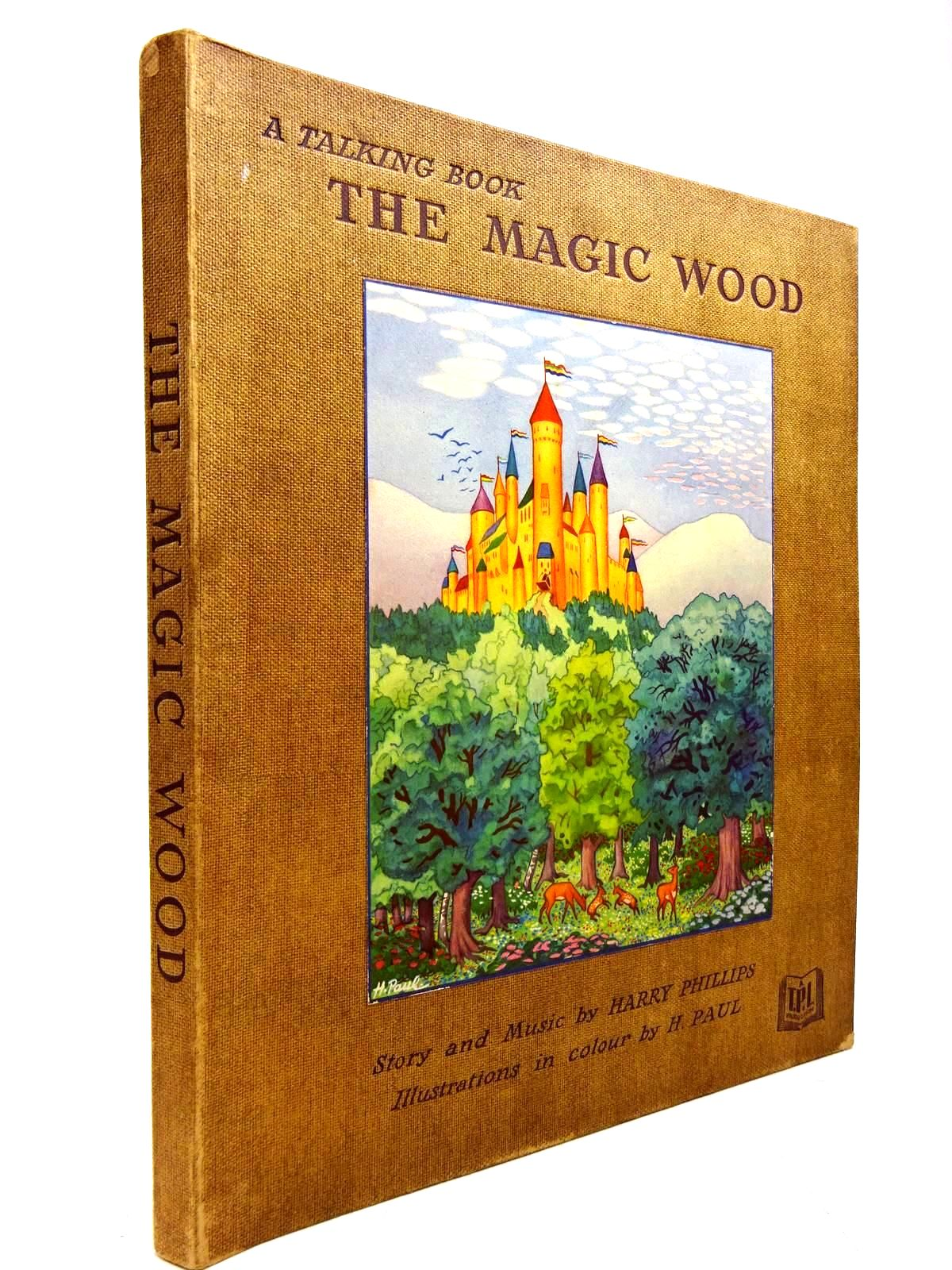 Photo of THE MAGIC WOOD written by Phillips, Harry illustrated by Paul, H. published by Horace Marshall & Son Ltd. (STOCK CODE: 2130568)  for sale by Stella & Rose's Books